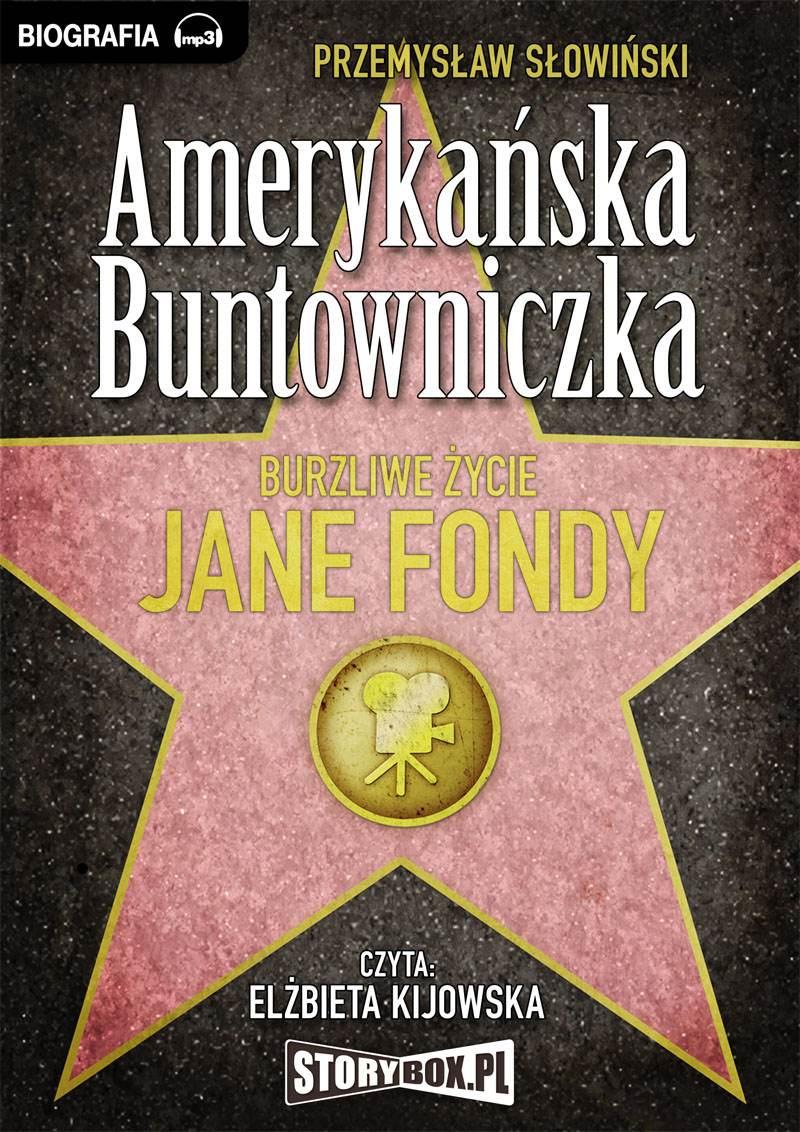 Amerykańska Buntowniczka. Burzliwe życie Jane Fondy - Audiobook (Książka audio MP3) do pobrania w całości w archiwum ZIP