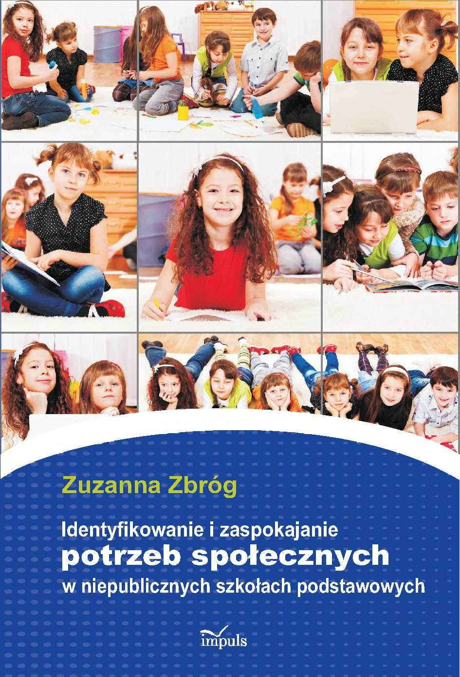 Identyfikowanie i zaspokajanie potrzeb społecznych w niepublicznych szkołach podstawowych - Ebook (Książka PDF) do pobrania w formacie PDF