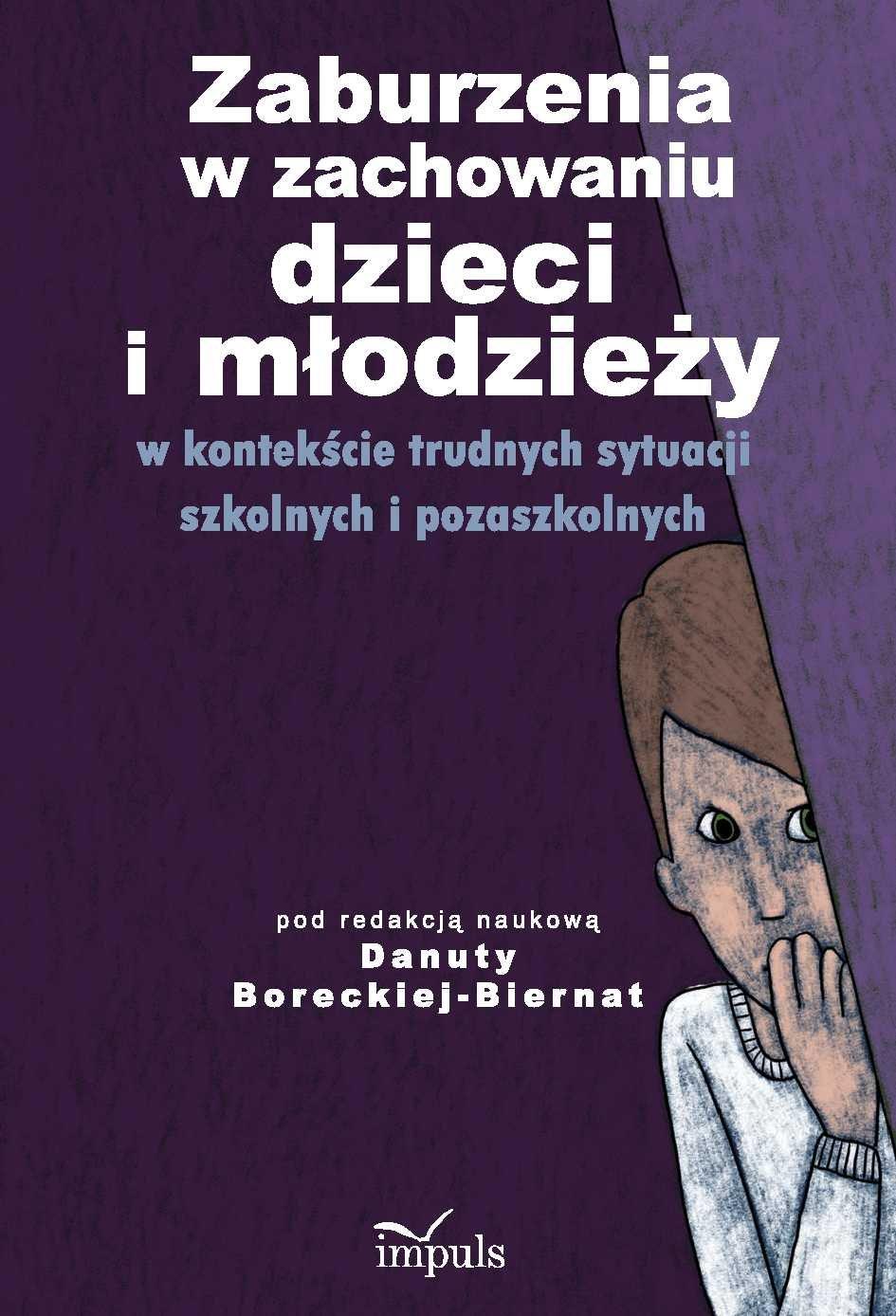 Zaburzenia w zachowaniu dzieci i młodzieży w kontekście trudnych sytuacji szkolnych i pozaszkolnych - Ebook (Książka PDF) do pobrania w formacie PDF