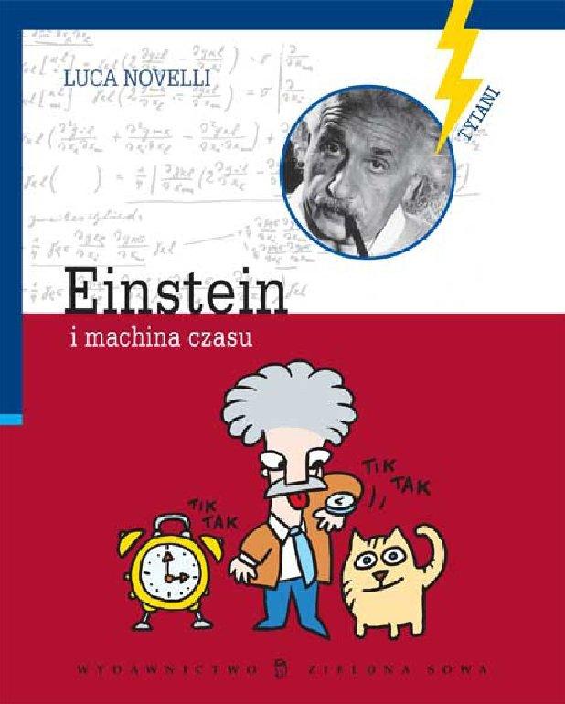Einstein i machina czasu - Ebook (Książka PDF) do pobrania w formacie PDF