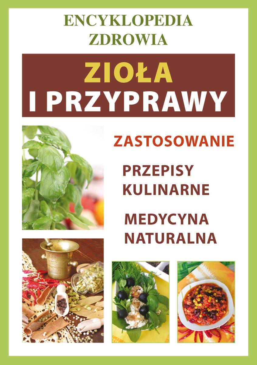 Zioła i przyprawy. Encyklopedia zdrowia - Ebook (Książka PDF) do pobrania w formacie PDF