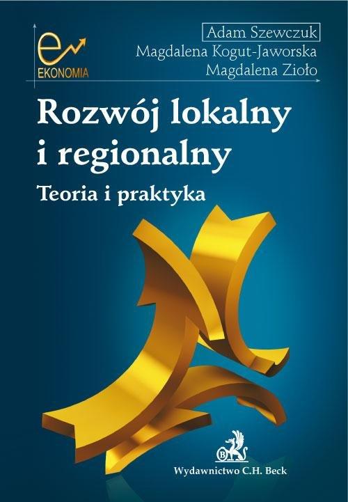 Rozwój lokalny i regionalny Teoria i praktyka - Ebook (Książka PDF) do pobrania w formacie PDF