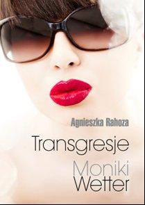 Transgresje Moniki Wetter - Ebook (Książka EPUB) do pobrania w formacie EPUB