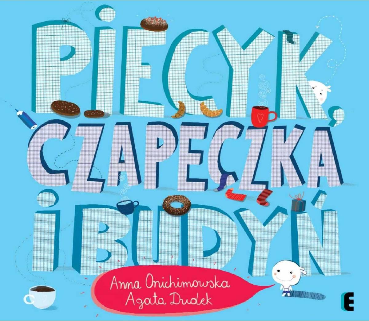 Piecyk, czapeczka i budyń - Ebook (Książka PDF) do pobrania w formacie PDF