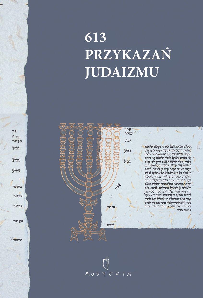 613 Przykazań Judaizmu oraz Siedem przykazań rabinicznych i Siedem przykazań dla potomków Noacha - Ebook (Książka PDF) do pobrania w formacie PDF