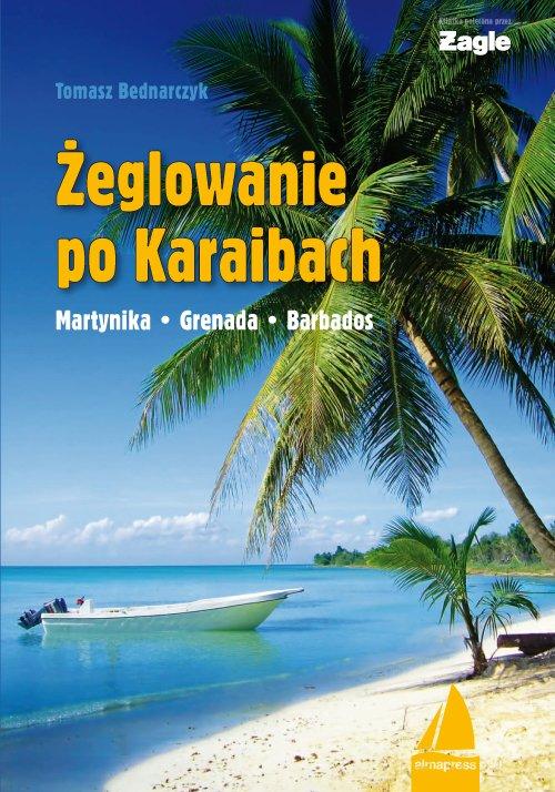 Żeglowanie po Karaibach Martynika - Grenada - Barbados - Ebook (Książka EPUB) do pobrania w formacie EPUB