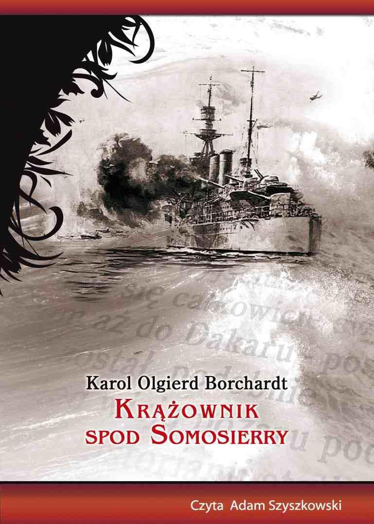 Krążownik spod Somosierry - Audiobook (Książka audio MP3) do pobrania w całości w archiwum ZIP