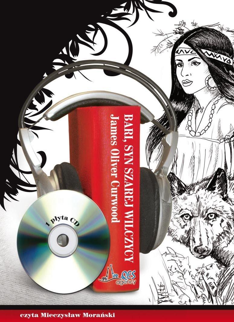 Bari, syn Szarej Wilczycy - Audiobook (Książka audio MP3) do pobrania w całości w archiwum ZIP