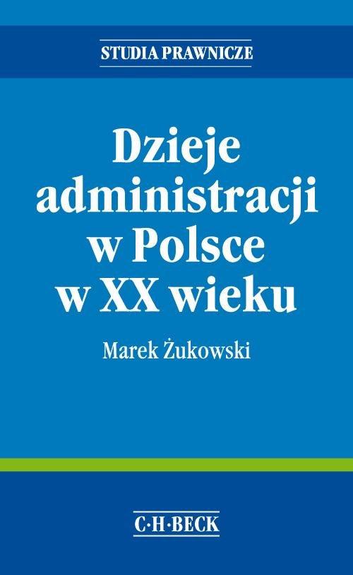 Dzieje administracji w Polsce w XX wieku - Ebook (Książka PDF) do pobrania w formacie PDF