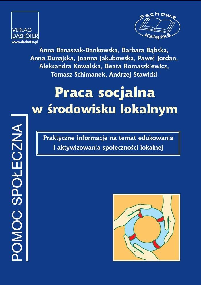 Praca socjalna w środowisku lokalnym. Praktyczne informacje na temat edukowania i aktywizowania społeczności lokalnej - Ebook (Książka PDF) do pobrania w formacie PDF