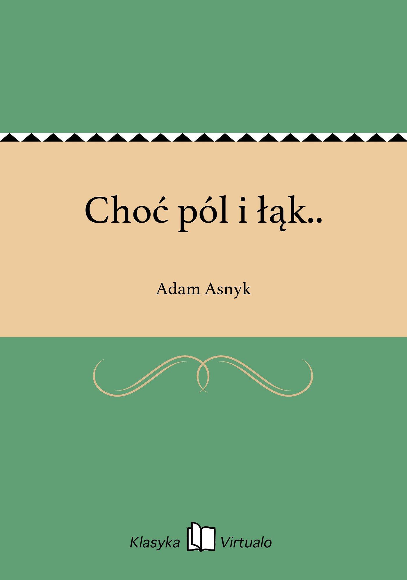 Choć pól i łąk.. - Ebook (Książka EPUB) do pobrania w formacie EPUB