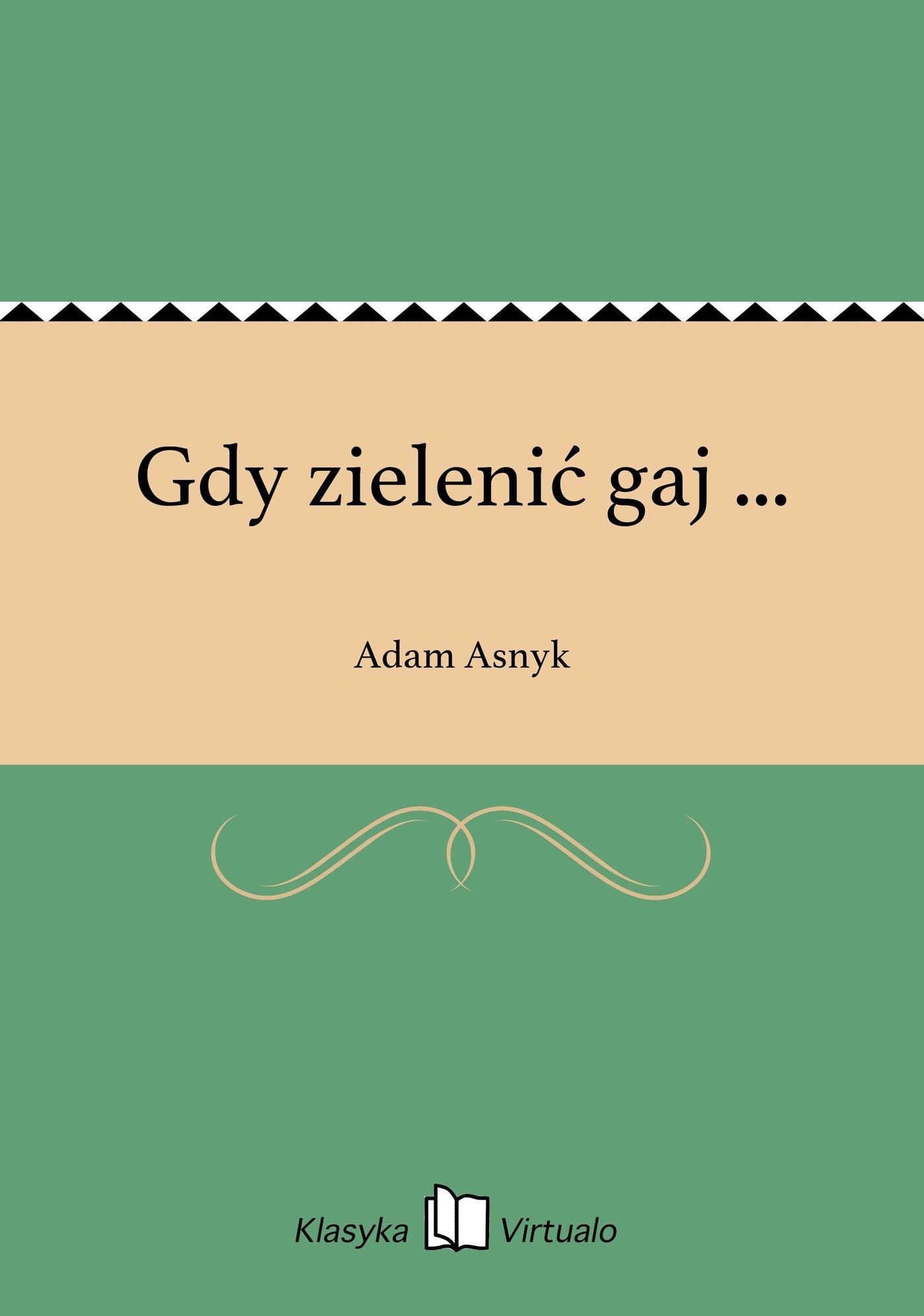 Gdy zielenić gaj ... - Ebook (Książka EPUB) do pobrania w formacie EPUB