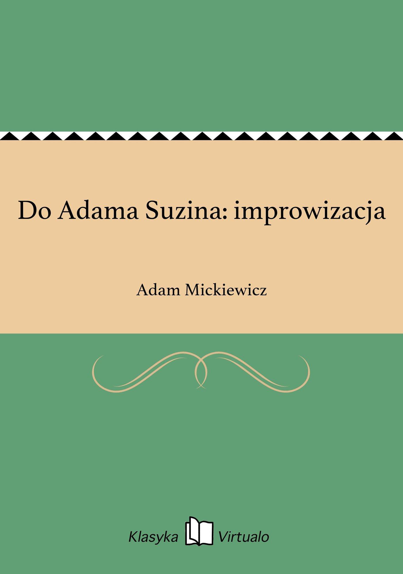 Do Adama Suzina: improwizacja - Ebook (Książka EPUB) do pobrania w formacie EPUB