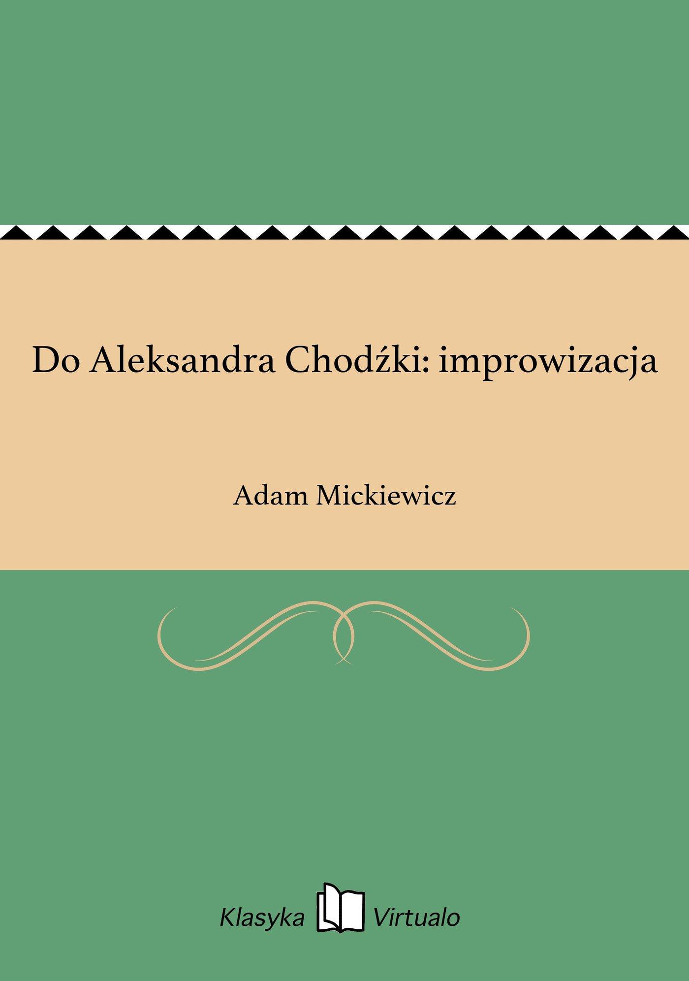 Do Aleksandra Chodźki: improwizacja - Ebook (Książka EPUB) do pobrania w formacie EPUB