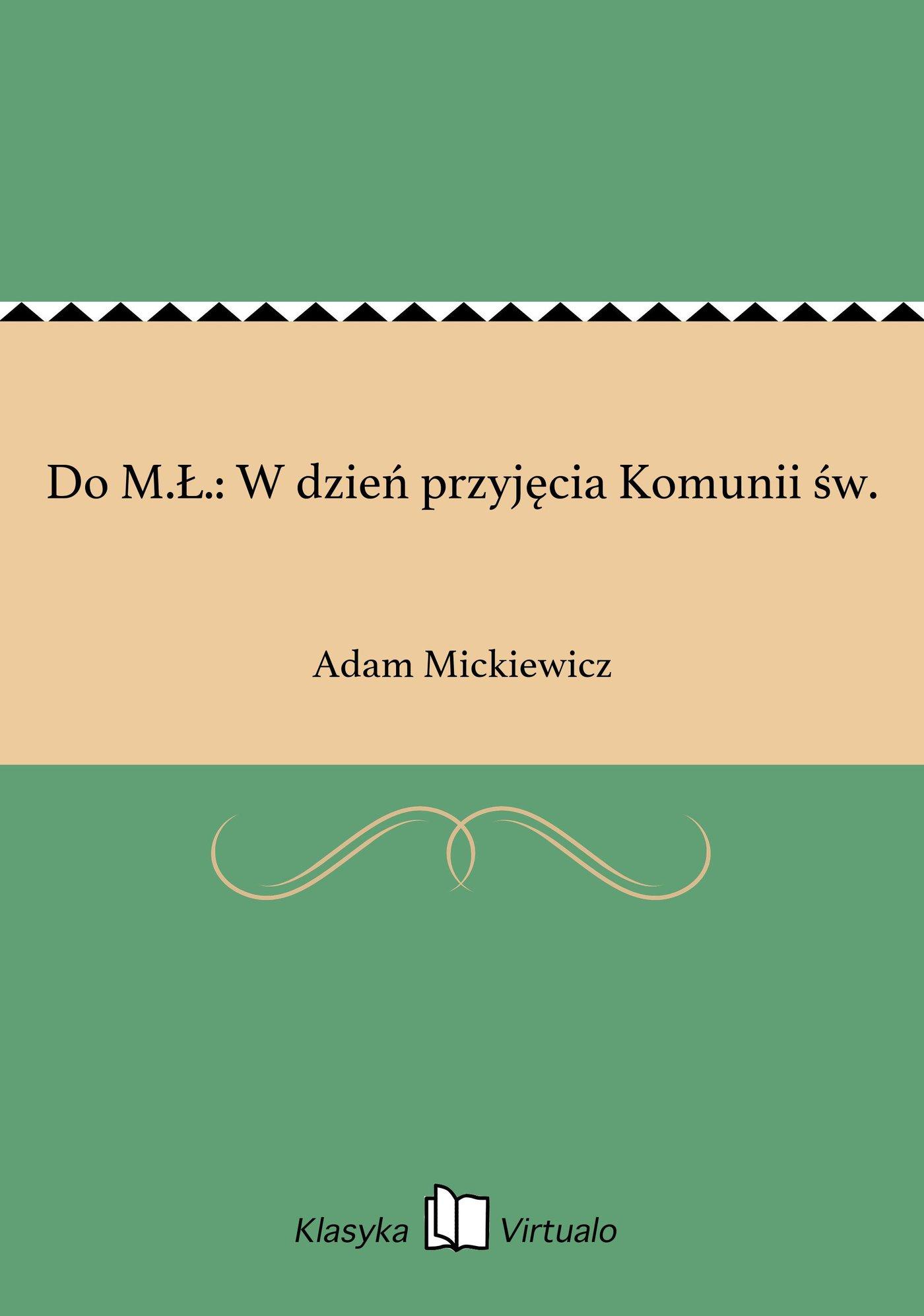Do M.Ł.: W dzień przyjęcia Komunii św. - Ebook (Książka EPUB) do pobrania w formacie EPUB