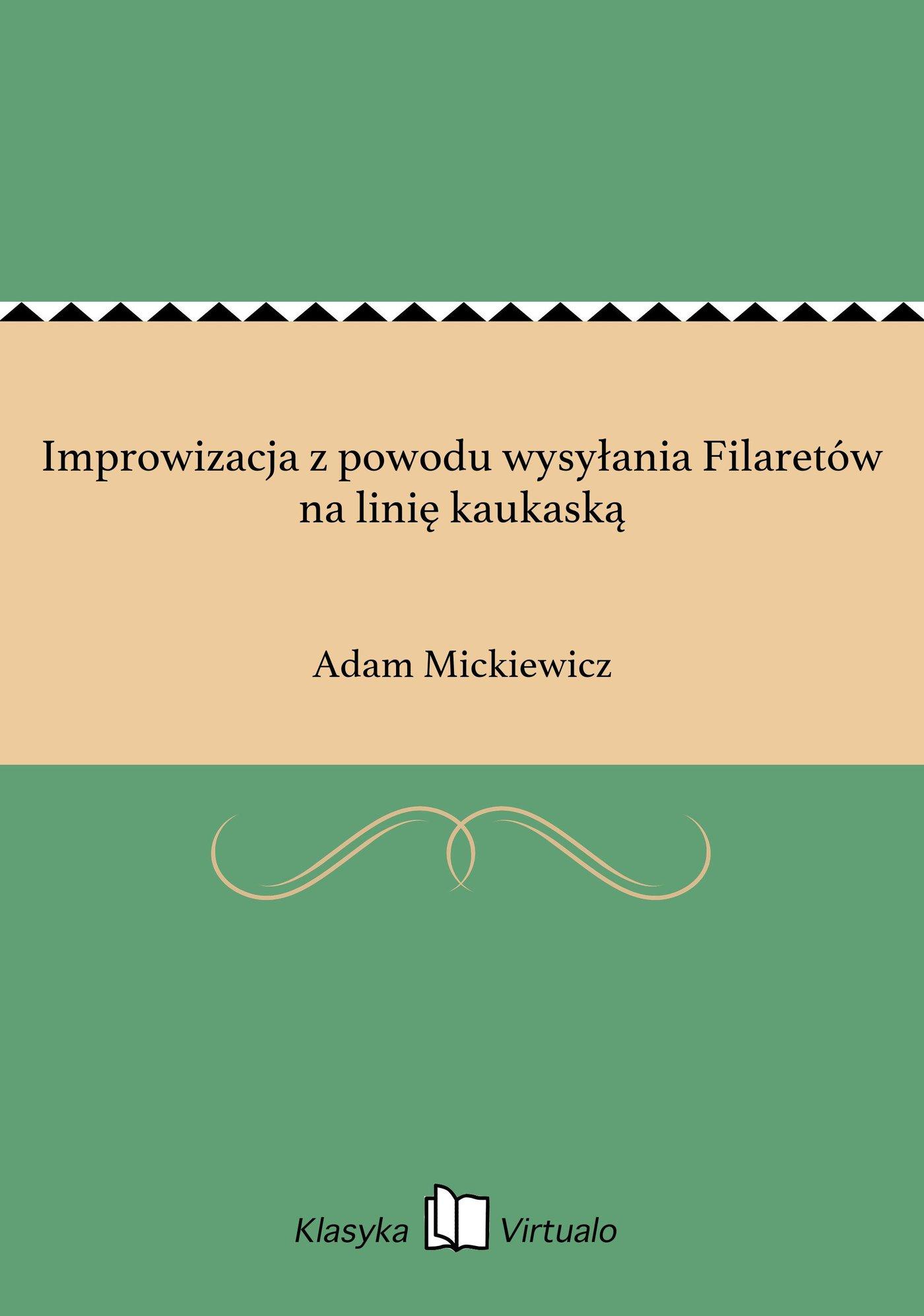 Improwizacja z powodu wysyłania Filaretów na linię kaukaską - Ebook (Książka EPUB) do pobrania w formacie EPUB