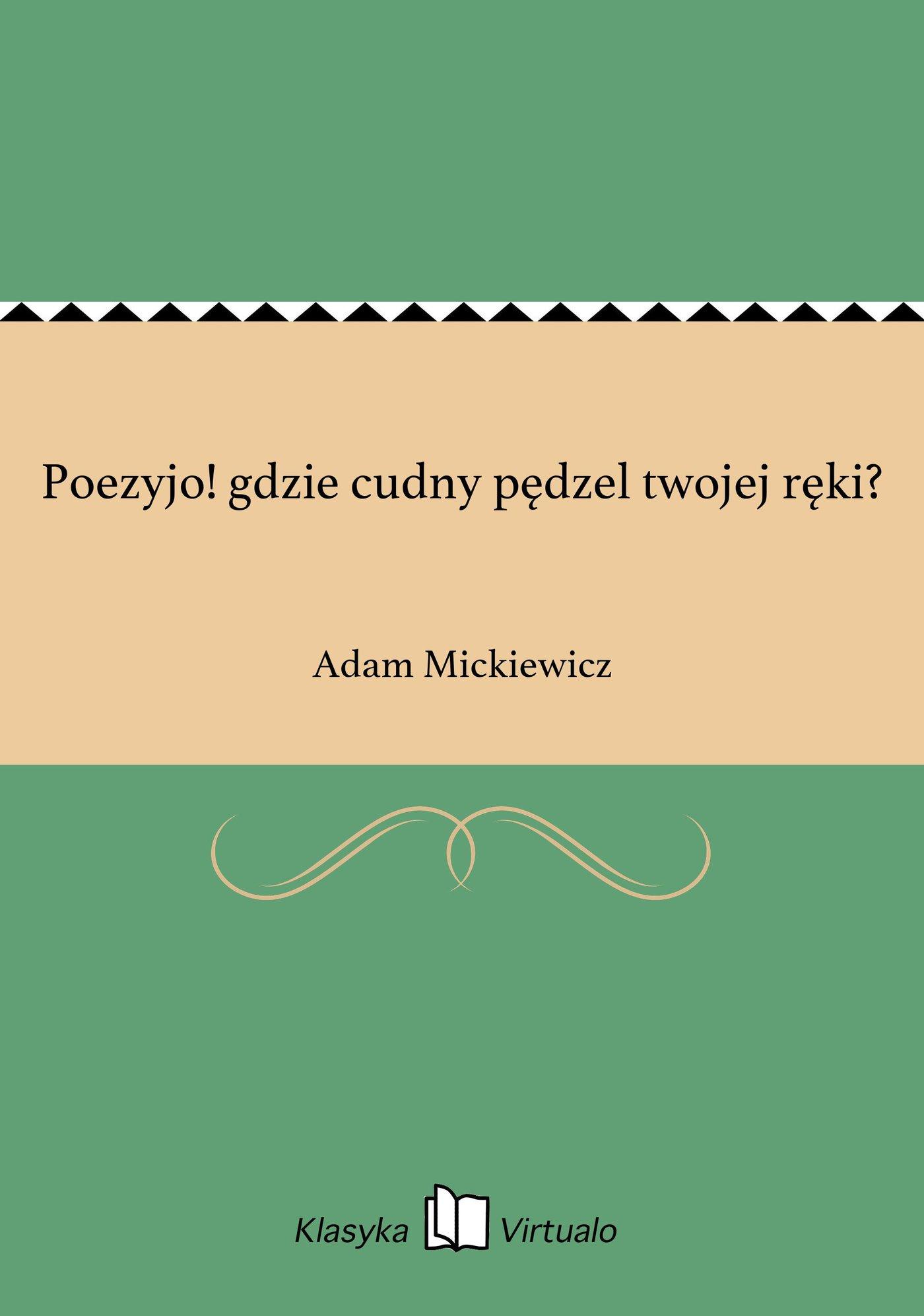 Poezyjo! gdzie cudny pędzel twojej ręki? - Ebook (Książka EPUB) do pobrania w formacie EPUB