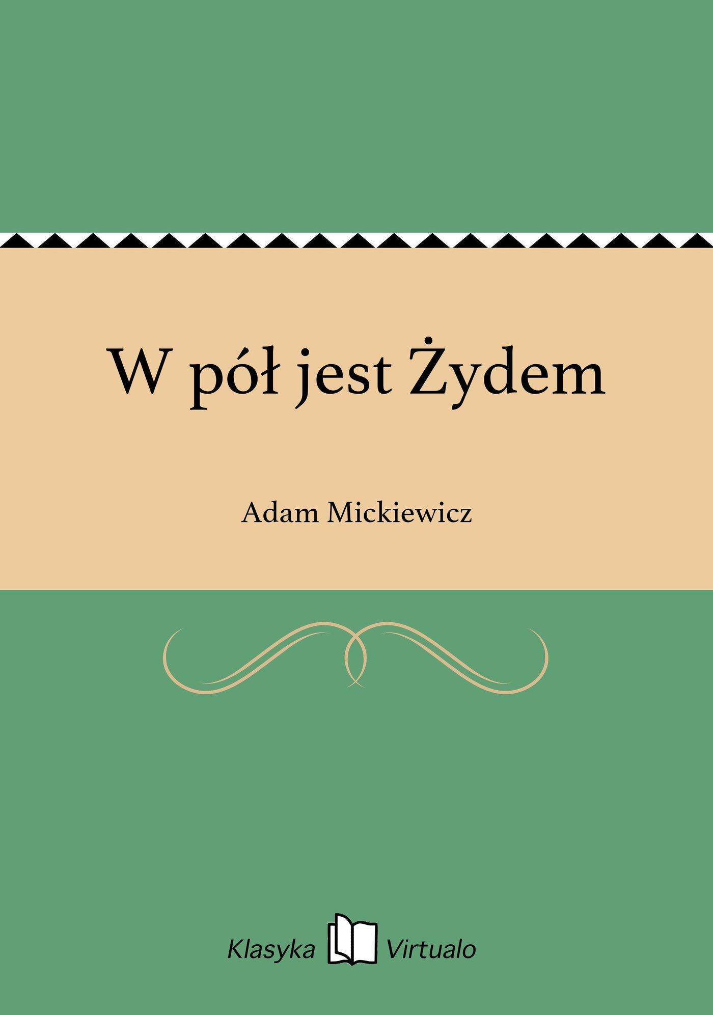 W pół jest Żydem - Ebook (Książka EPUB) do pobrania w formacie EPUB