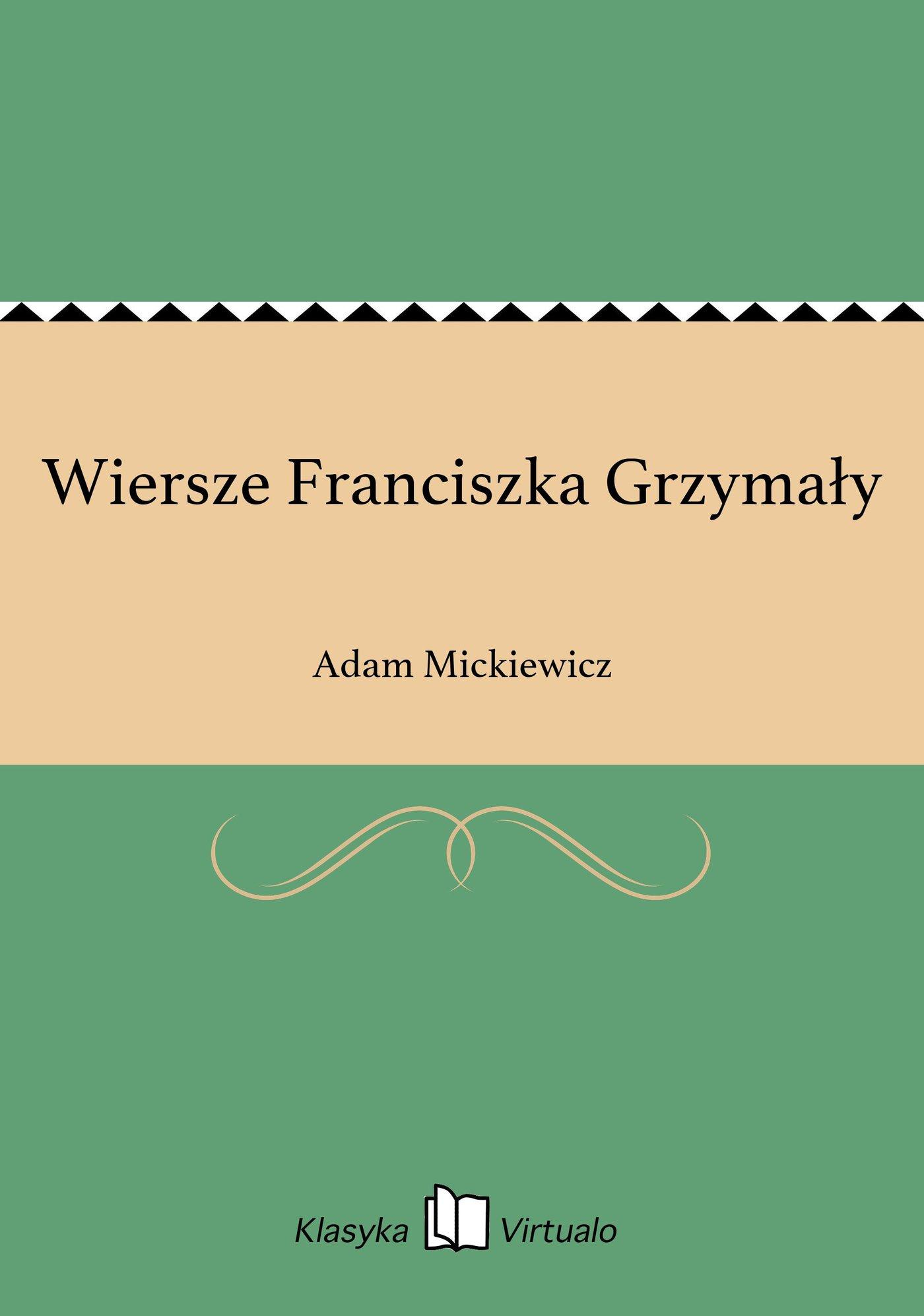 Wiersze Franciszka Grzymały - Ebook (Książka EPUB) do pobrania w formacie EPUB