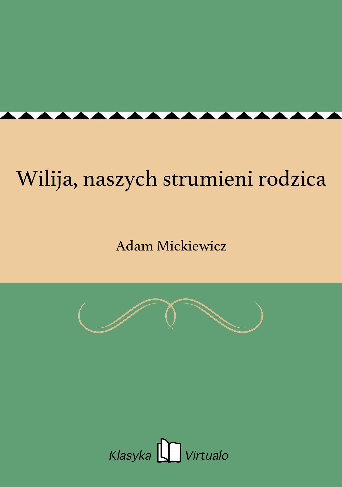 Wilija, naszych strumieni rodzica - Ebook (Książka EPUB) do pobrania w formacie EPUB
