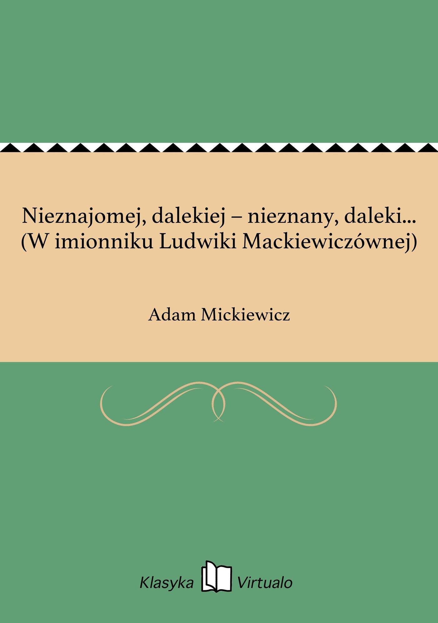 Nieznajomej, dalekiej – nieznany, daleki... (W imionniku Ludwiki Mackiewiczównej) - Ebook (Książka EPUB) do pobrania w formacie EPUB