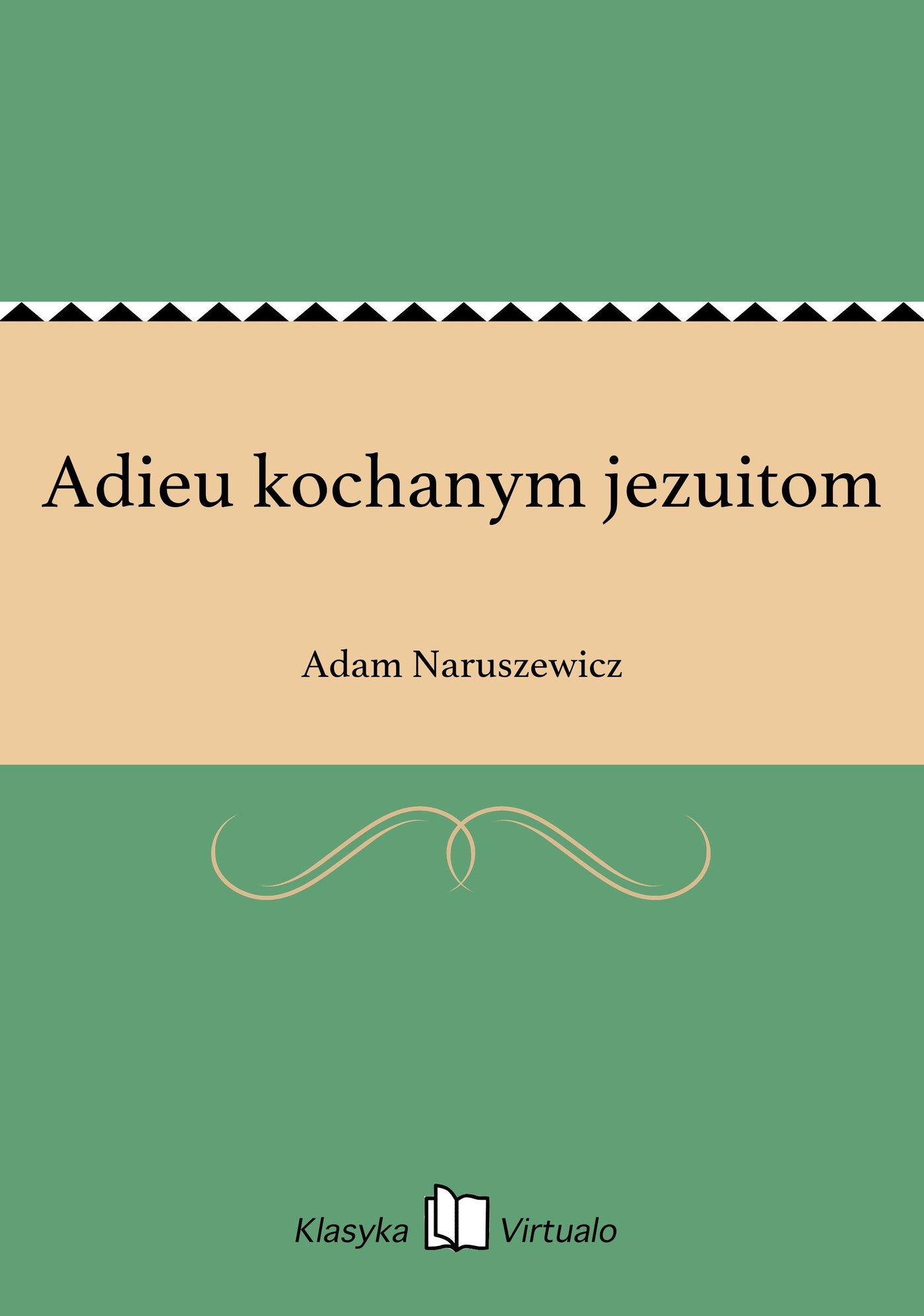 Adieu kochanym jezuitom - Ebook (Książka EPUB) do pobrania w formacie EPUB