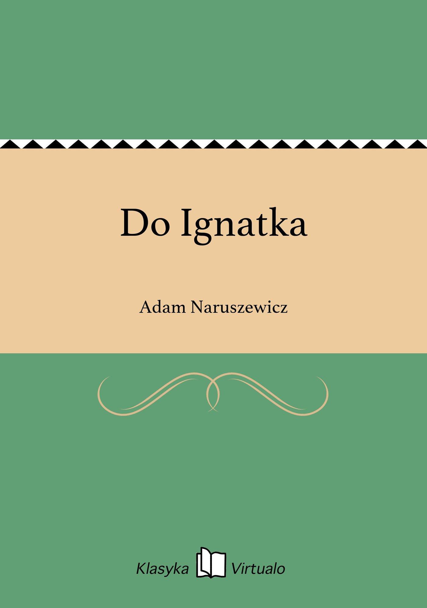 Do Ignatka - Ebook (Książka EPUB) do pobrania w formacie EPUB
