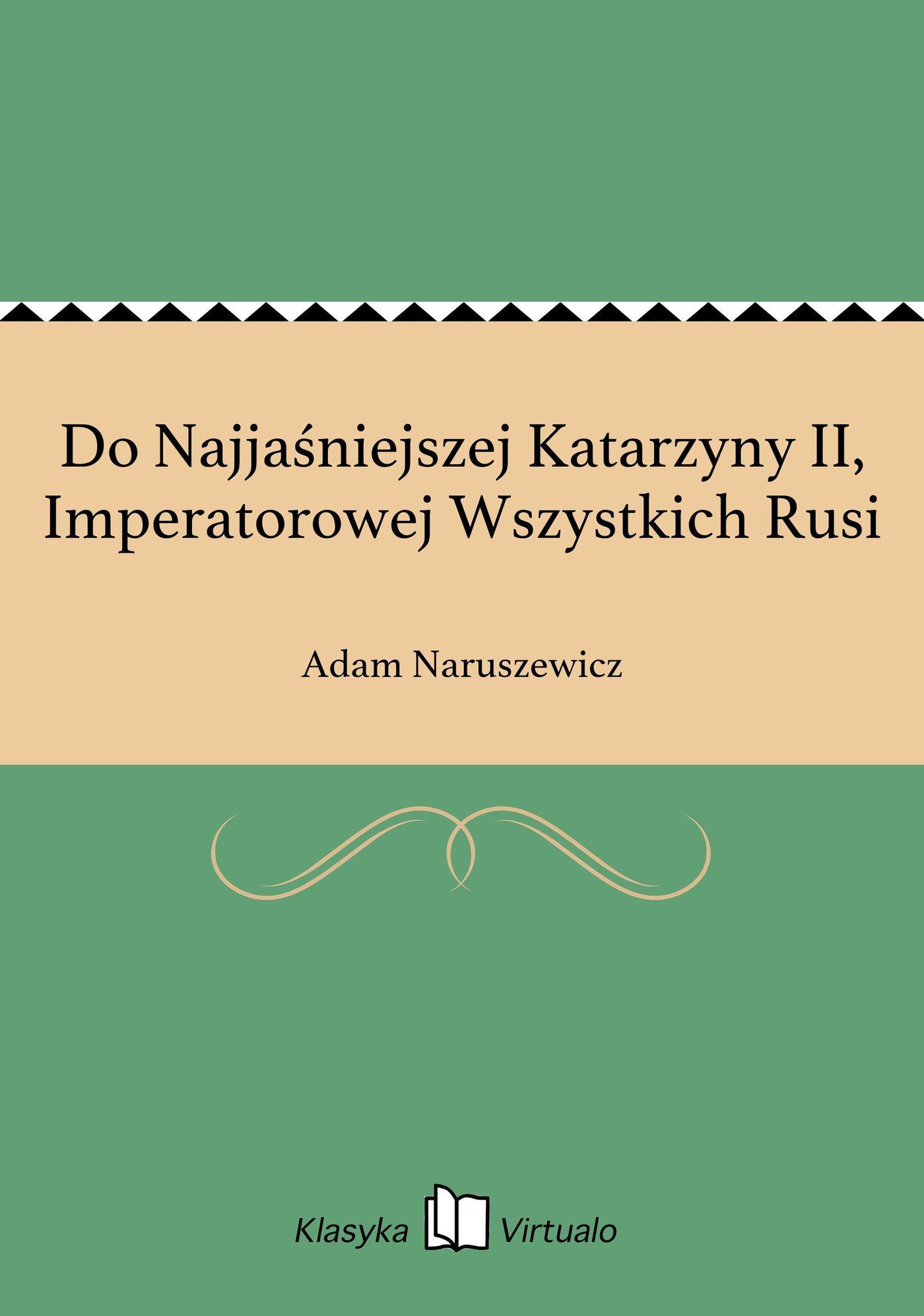 Do Najjaśniejszej Katarzyny II, Imperatorowej Wszystkich Rusi - Ebook (Książka EPUB) do pobrania w formacie EPUB