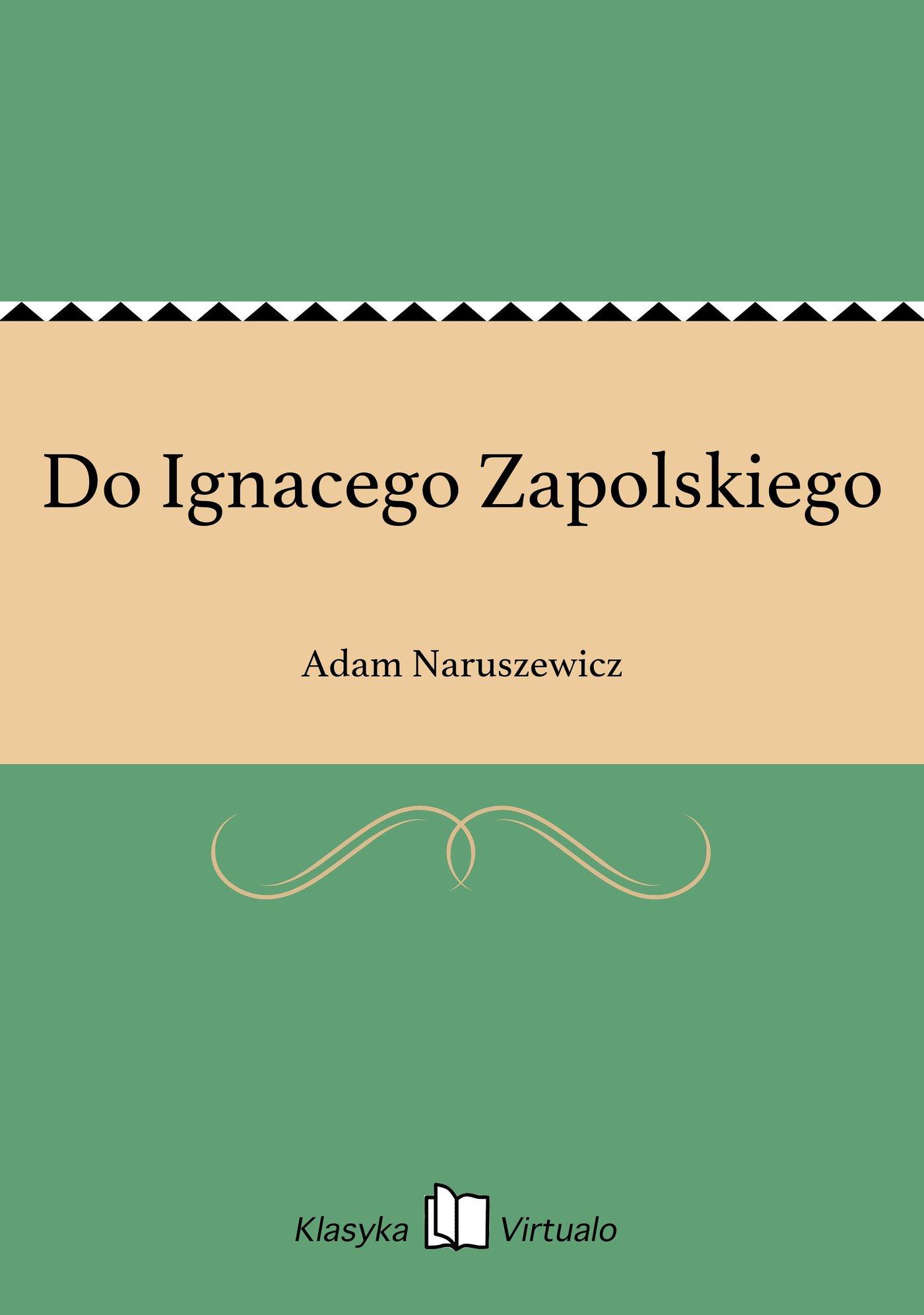 Do Ignacego Zapolskiego - Ebook (Książka EPUB) do pobrania w formacie EPUB