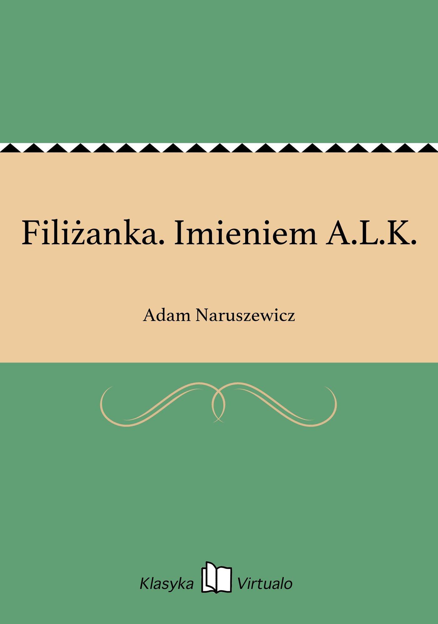 Filiżanka. Imieniem A.L.K. - Ebook (Książka EPUB) do pobrania w formacie EPUB