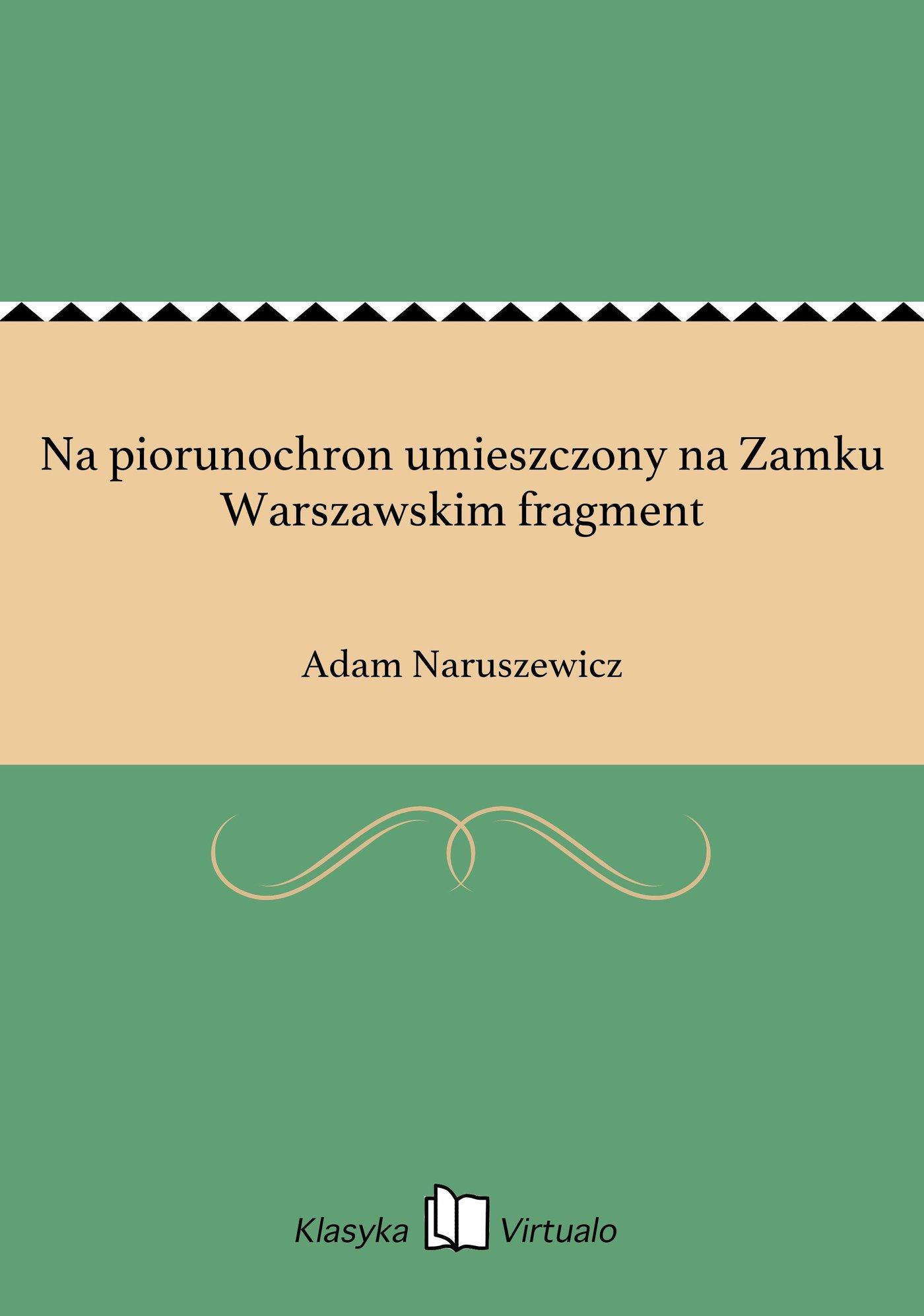Na piorunochron umieszczony na Zamku Warszawskim fragment - Ebook (Książka EPUB) do pobrania w formacie EPUB