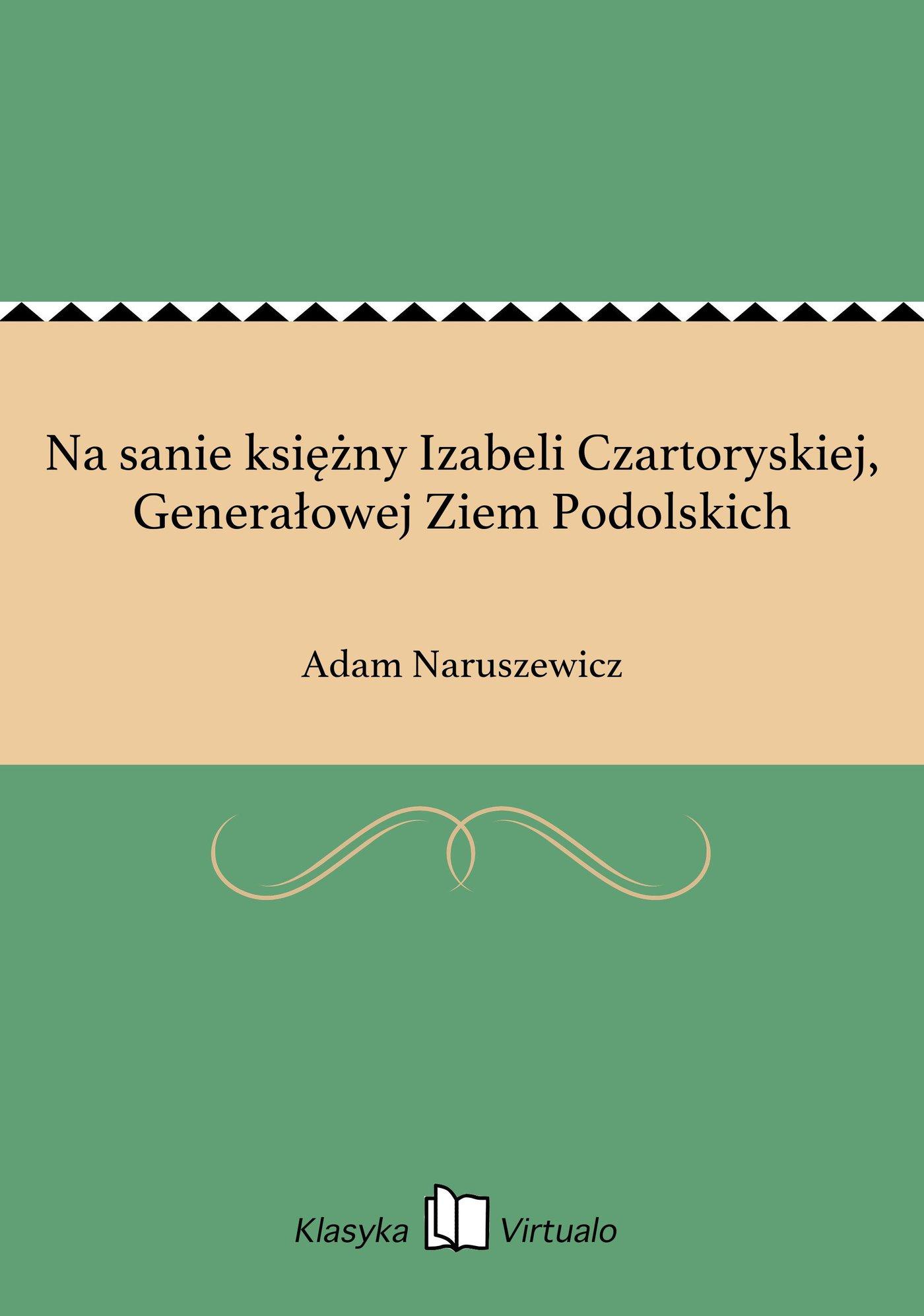 Na sanie księżny Izabeli Czartoryskiej, Generałowej Ziem Podolskich - Ebook (Książka EPUB) do pobrania w formacie EPUB