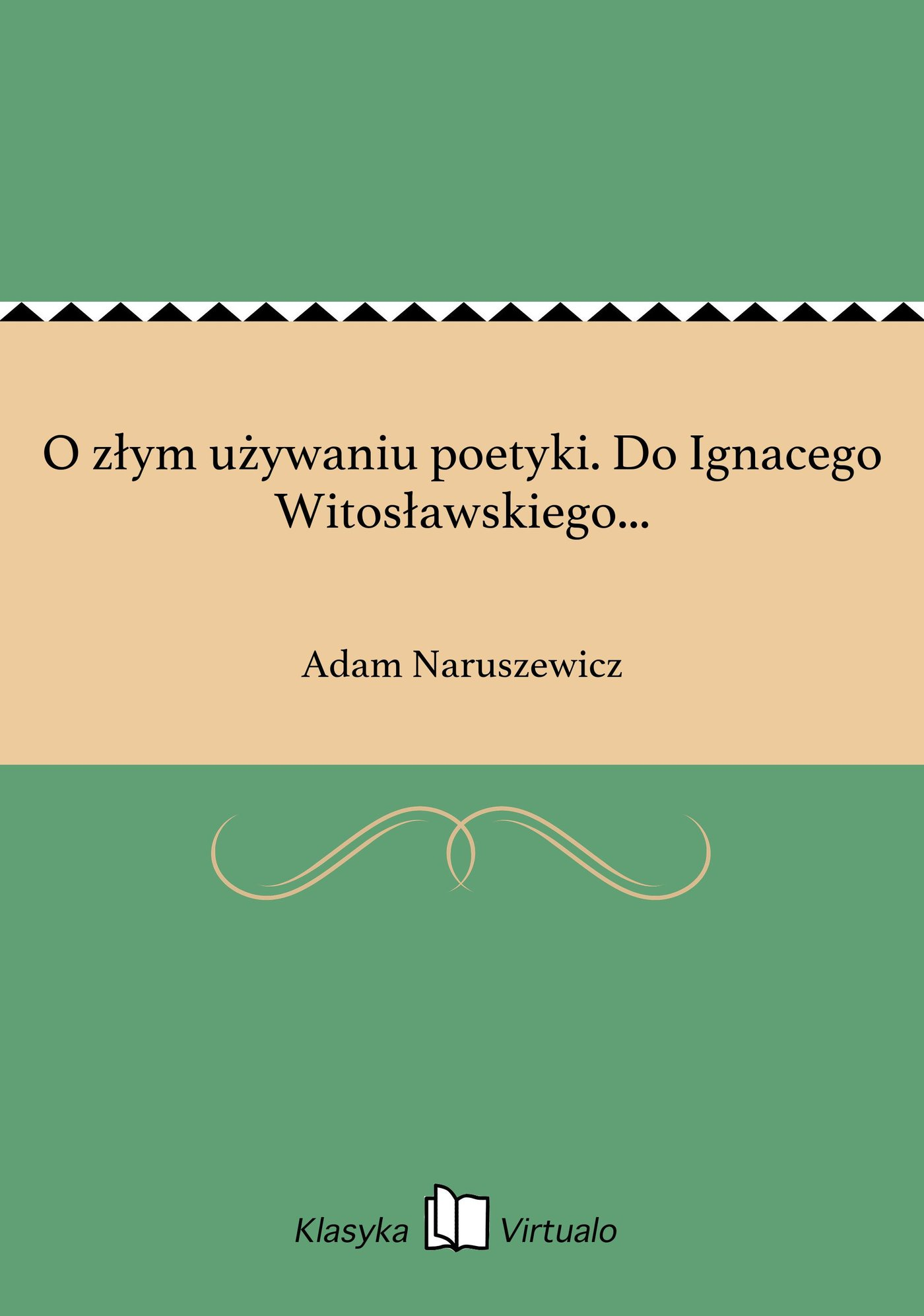 O złym używaniu poetyki. Do Ignacego Witosławskiego... - Ebook (Książka EPUB) do pobrania w formacie EPUB