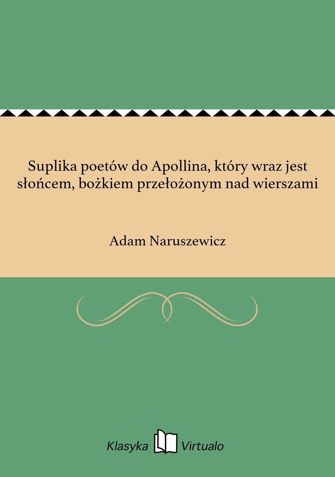 Suplika poetów do Apollina, który wraz jest słońcem, bożkiem przełożonym nad wierszami - Ebook (Książka EPUB) do pobrania w formacie EPUB
