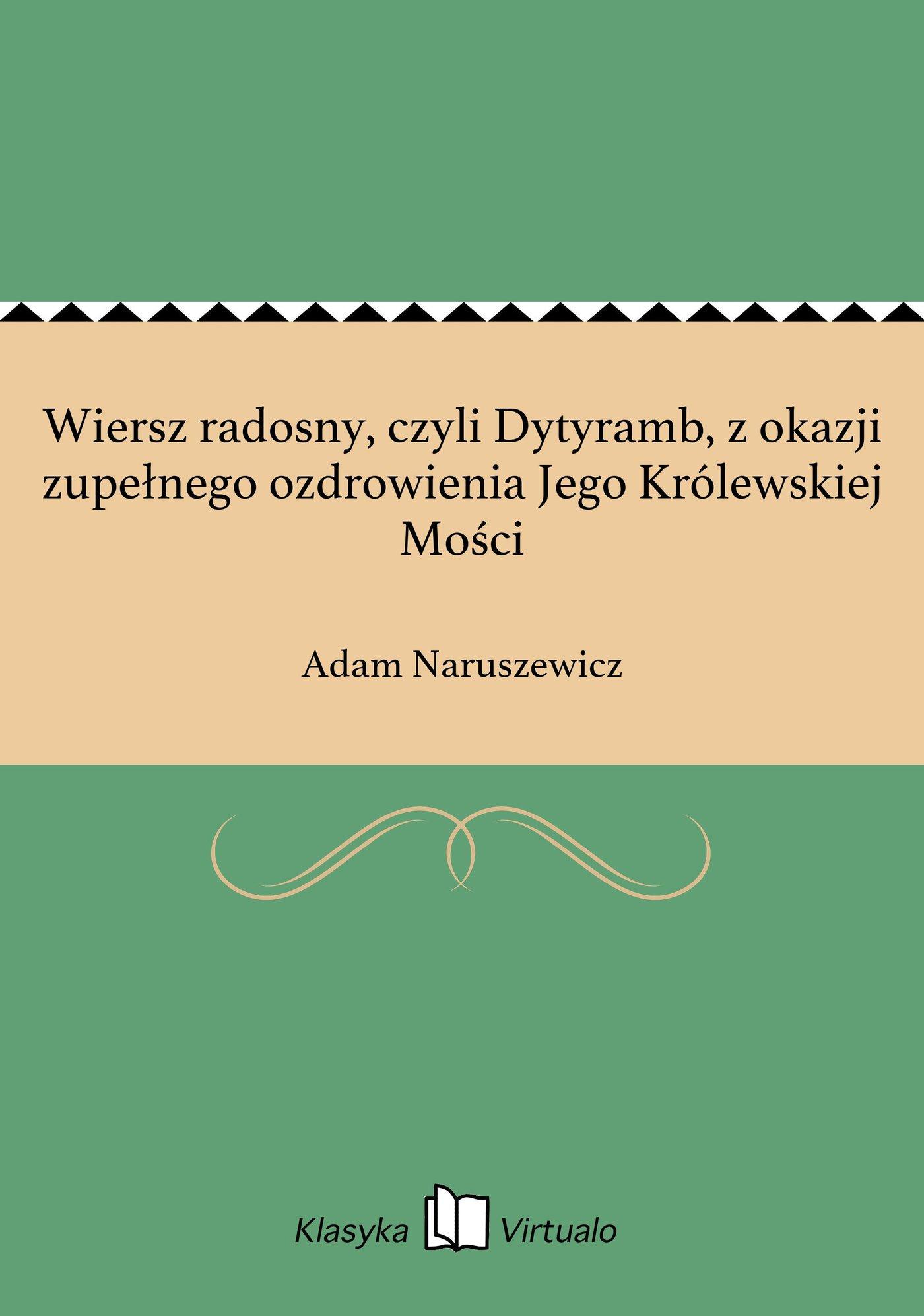 Wiersz radosny, czyli Dytyramb, z okazji zupełnego ozdrowienia Jego Królewskiej Mości - Ebook (Książka EPUB) do pobrania w formacie EPUB