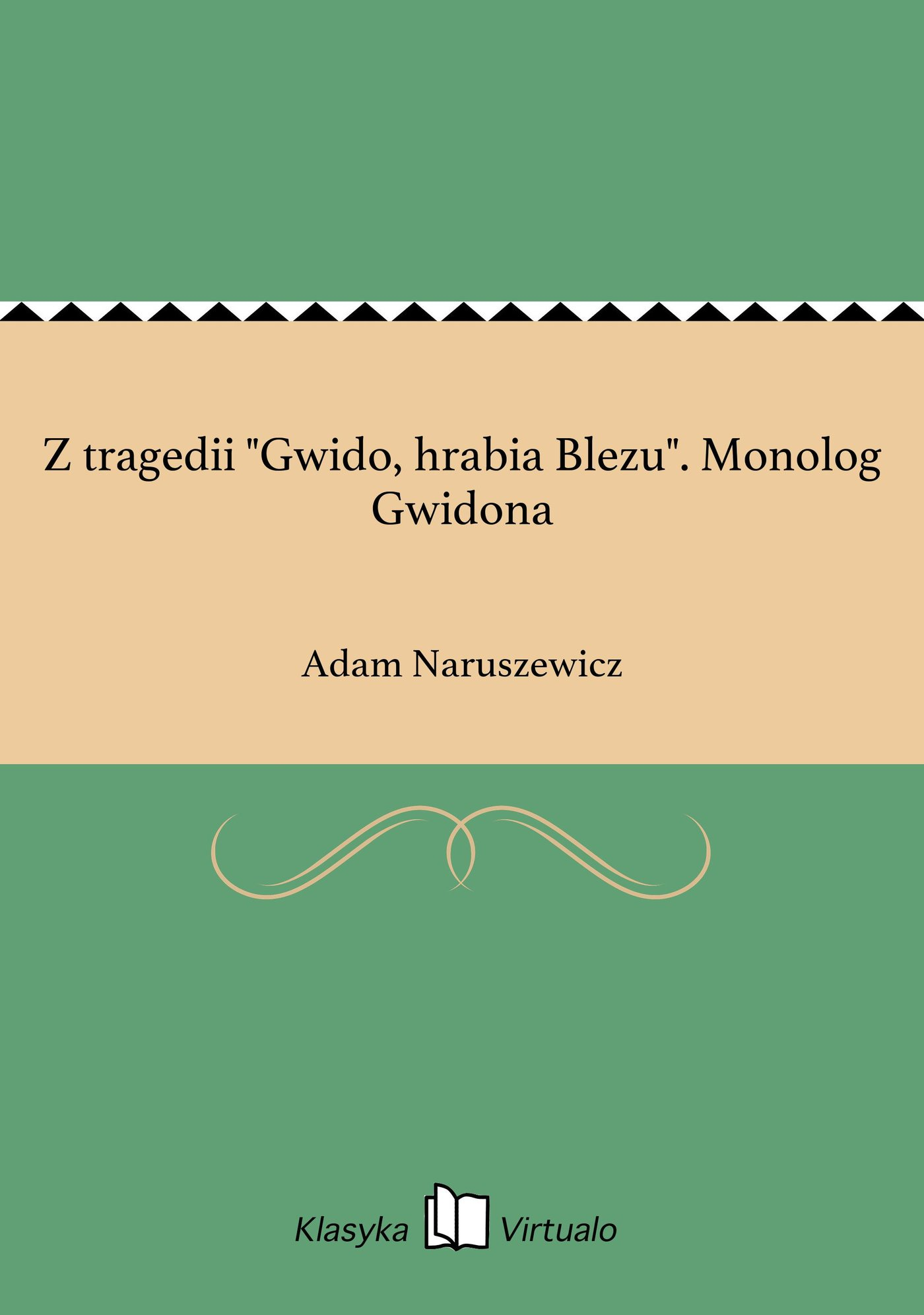 """Z tragedii """"Gwido, hrabia Blezu"""". Monolog Gwidona - Ebook (Książka EPUB) do pobrania w formacie EPUB"""