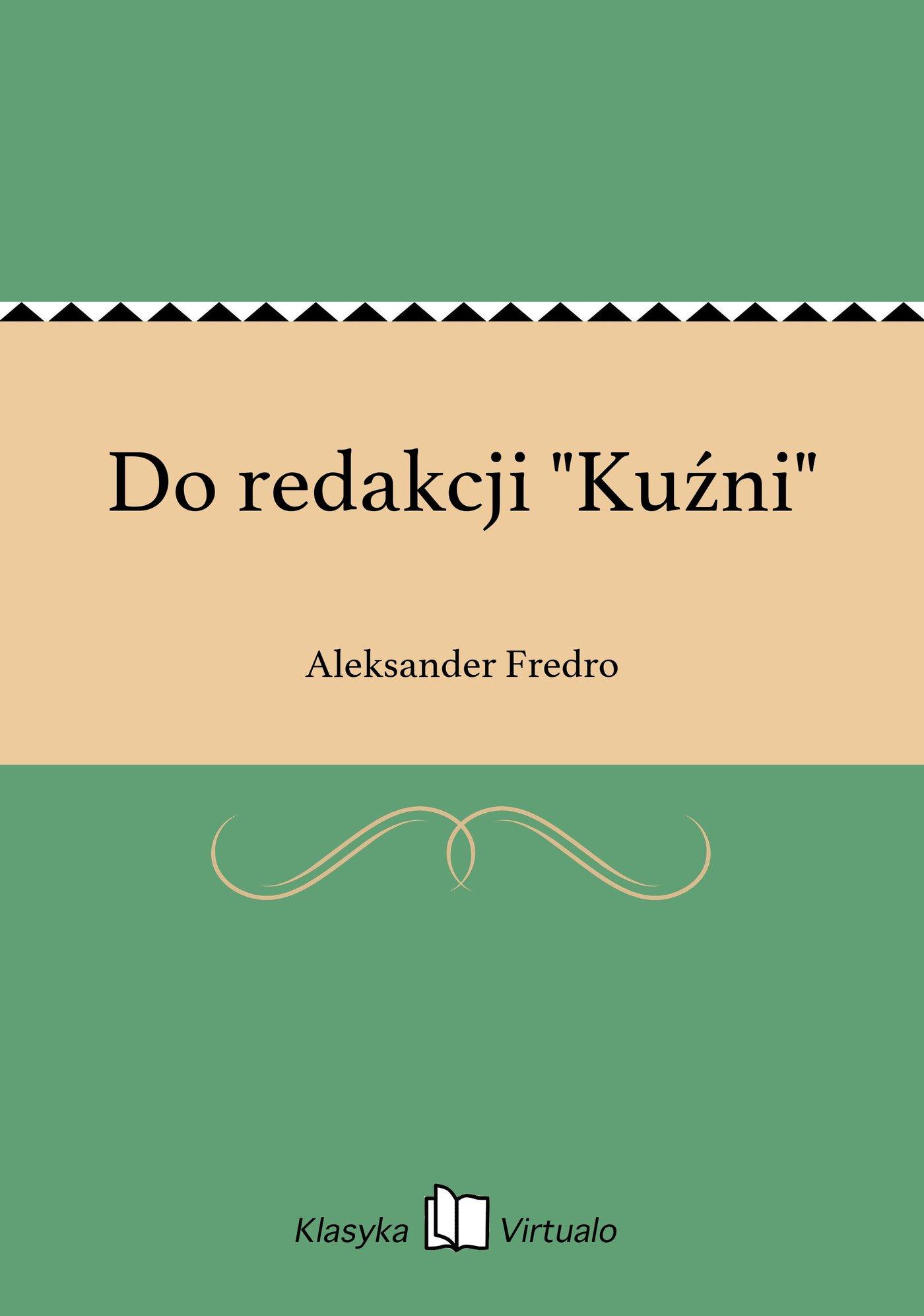 """Do redakcji """"Kuźni"""" - Ebook (Książka EPUB) do pobrania w formacie EPUB"""