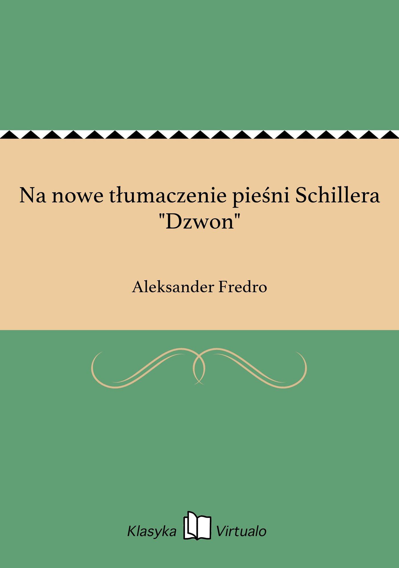 """Na nowe tłumaczenie pieśni Schillera """"Dzwon"""" - Ebook (Książka EPUB) do pobrania w formacie EPUB"""