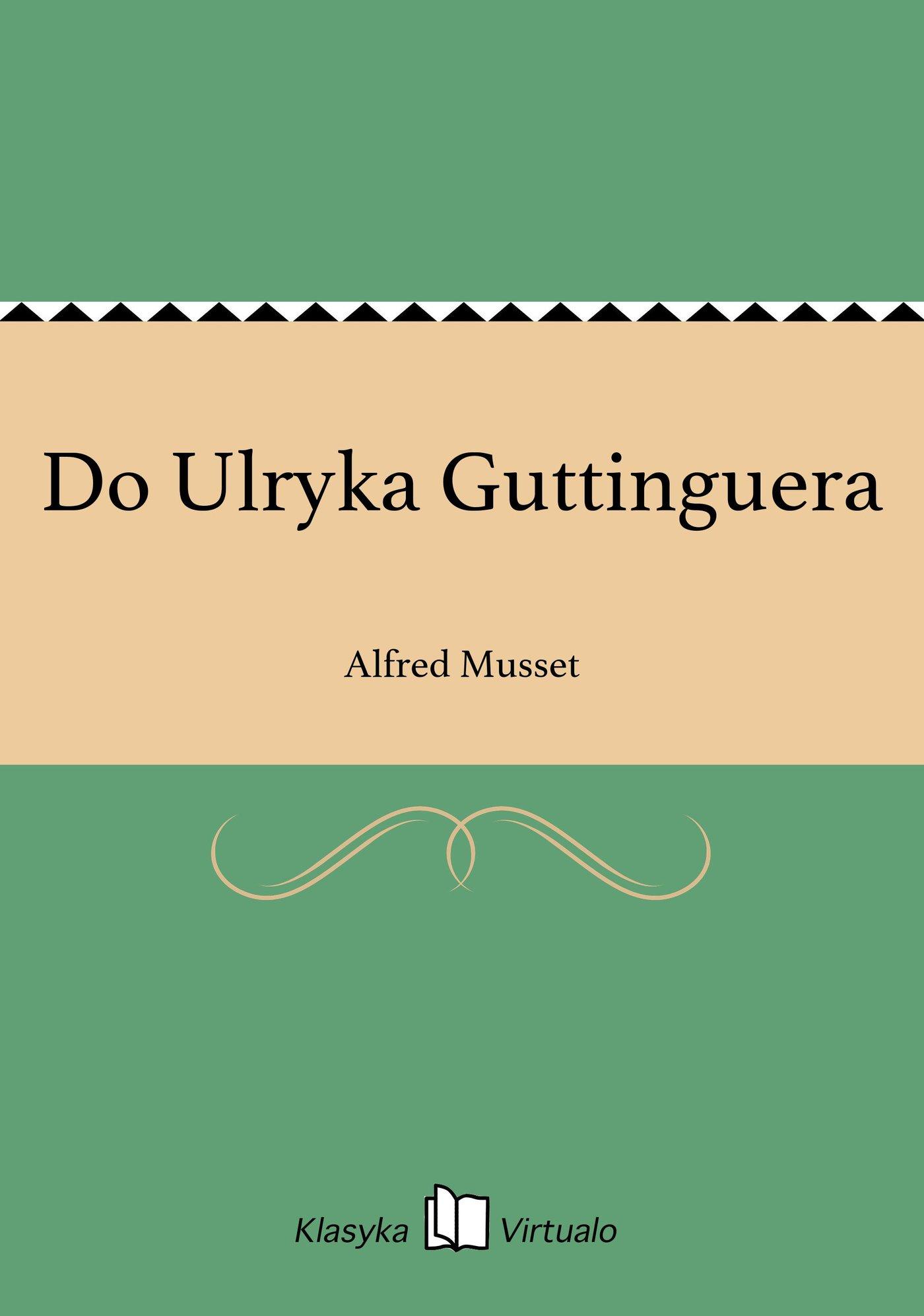 Do Ulryka Guttinguera - Ebook (Książka EPUB) do pobrania w formacie EPUB