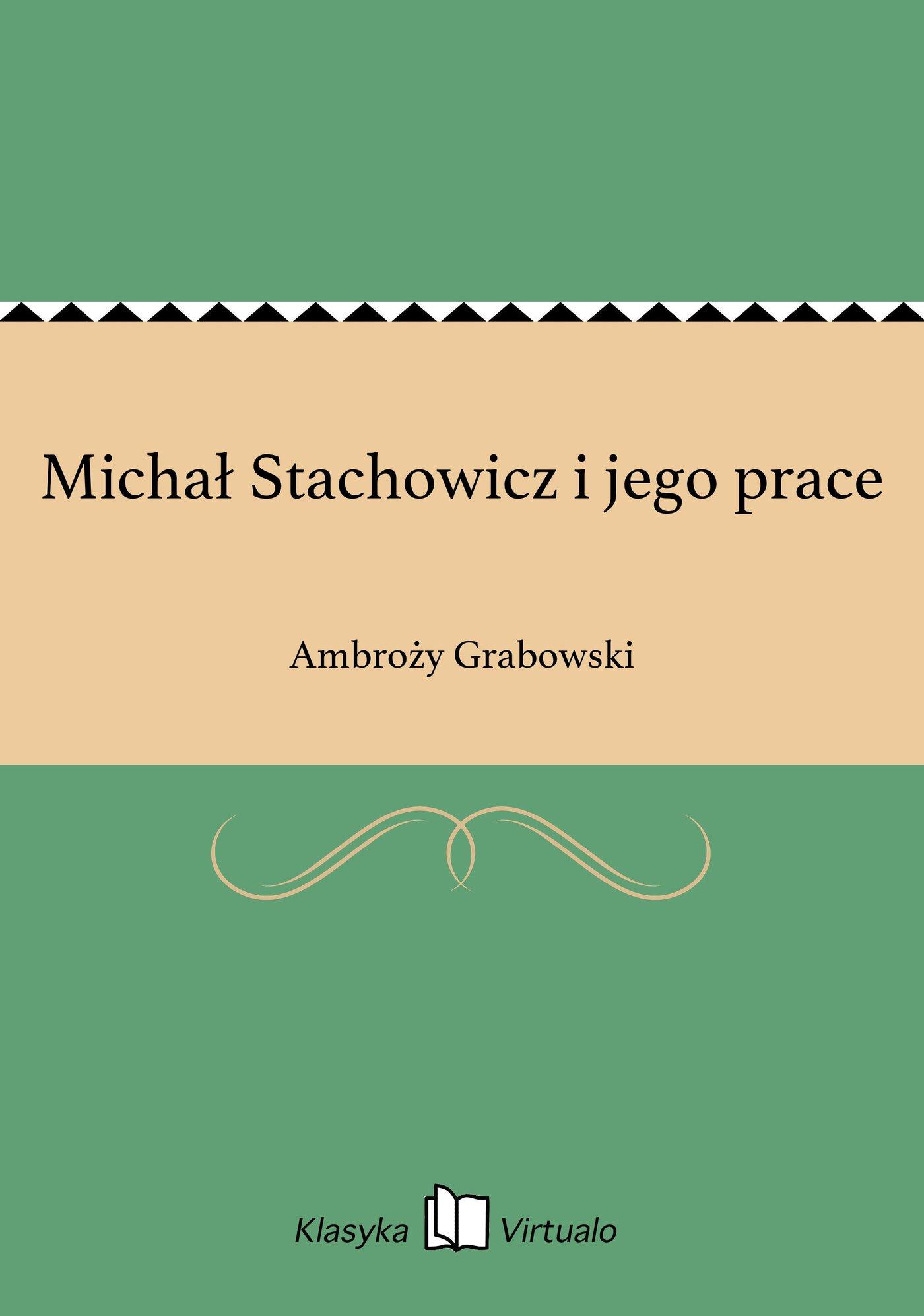 Michał Stachowicz i jego prace - Ebook (Książka EPUB) do pobrania w formacie EPUB