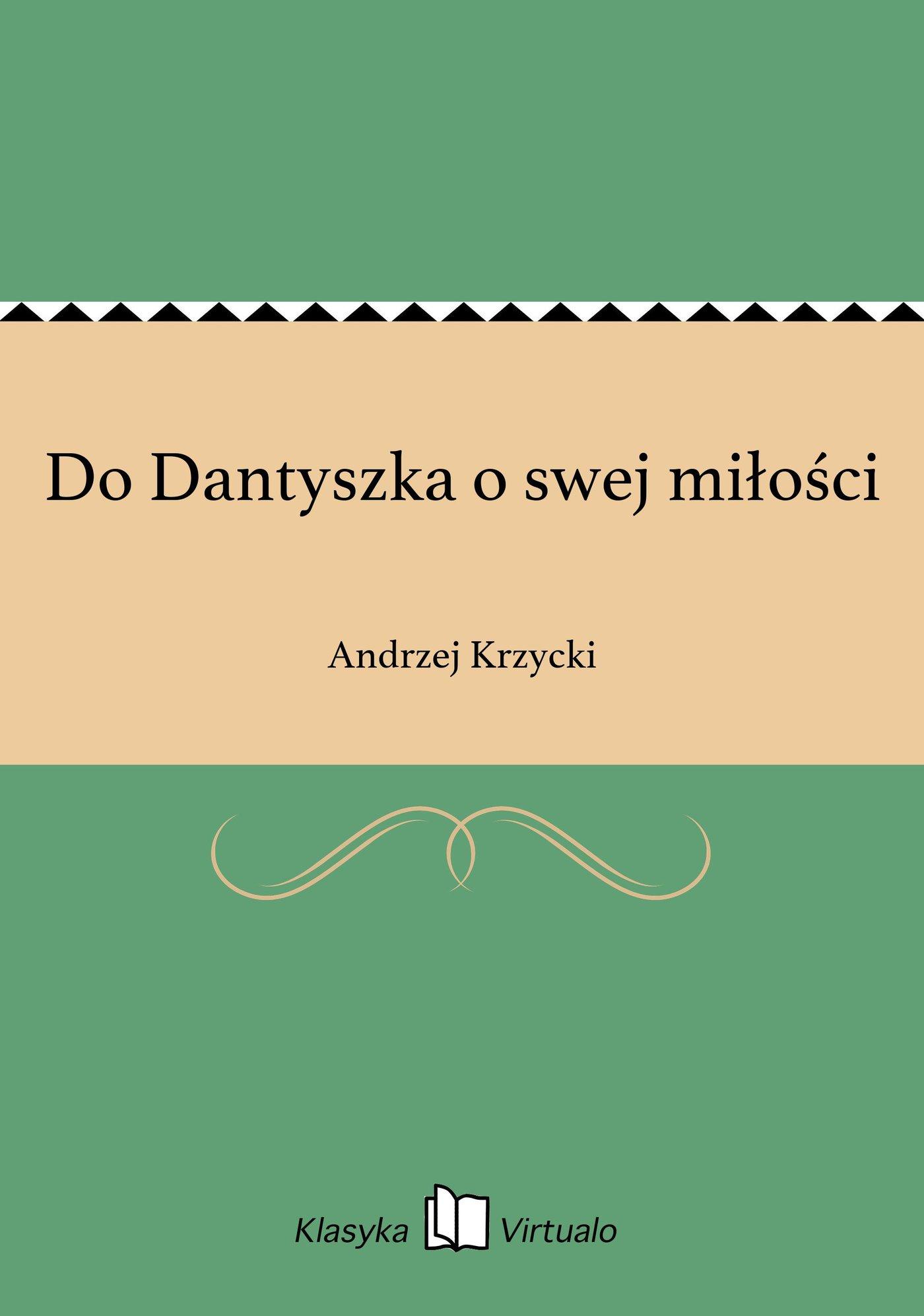 Do Dantyszka o swej miłości - Ebook (Książka EPUB) do pobrania w formacie EPUB