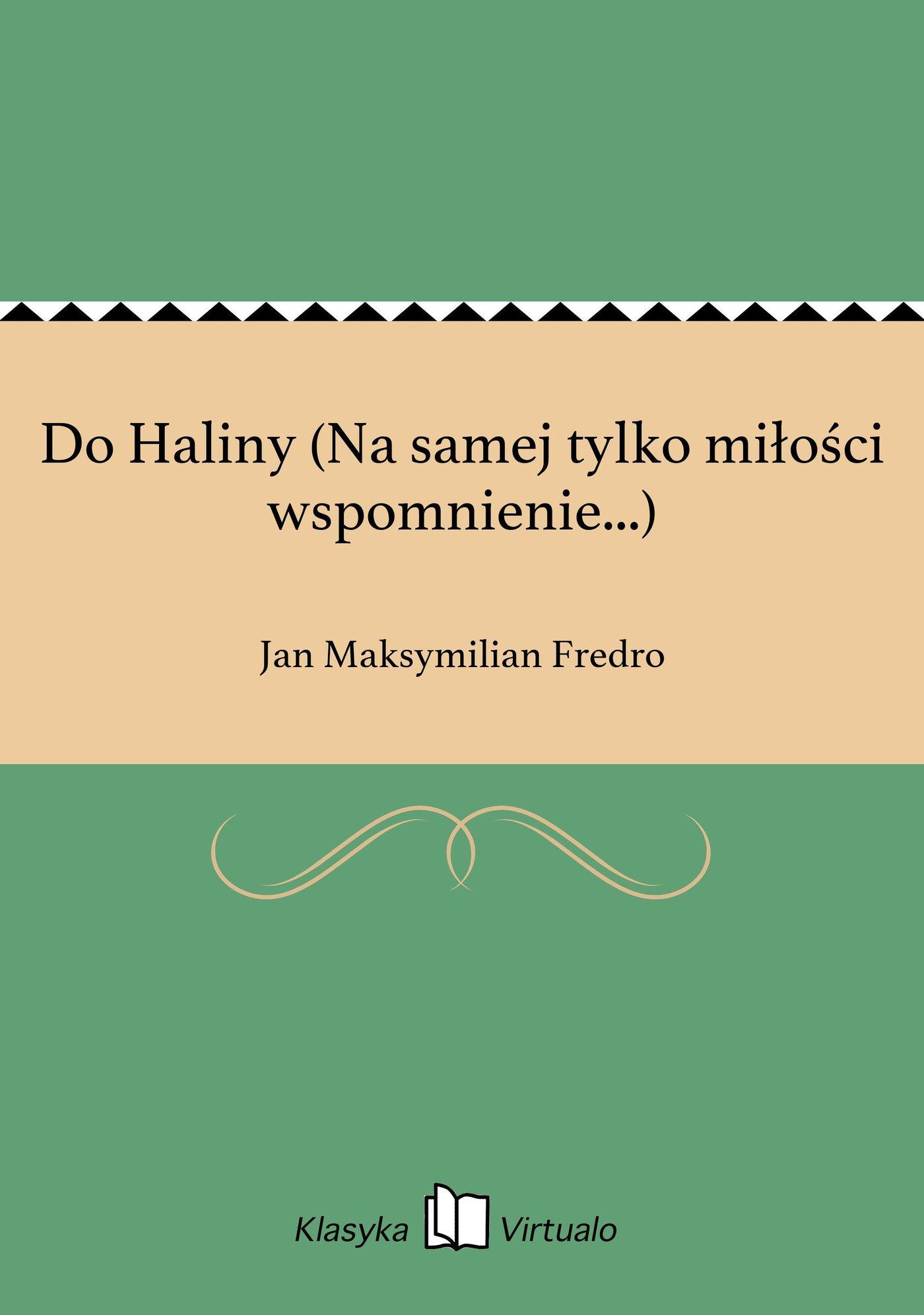 Do Haliny (Na samej tylko miłości wspomnienie...) - Ebook (Książka EPUB) do pobrania w formacie EPUB