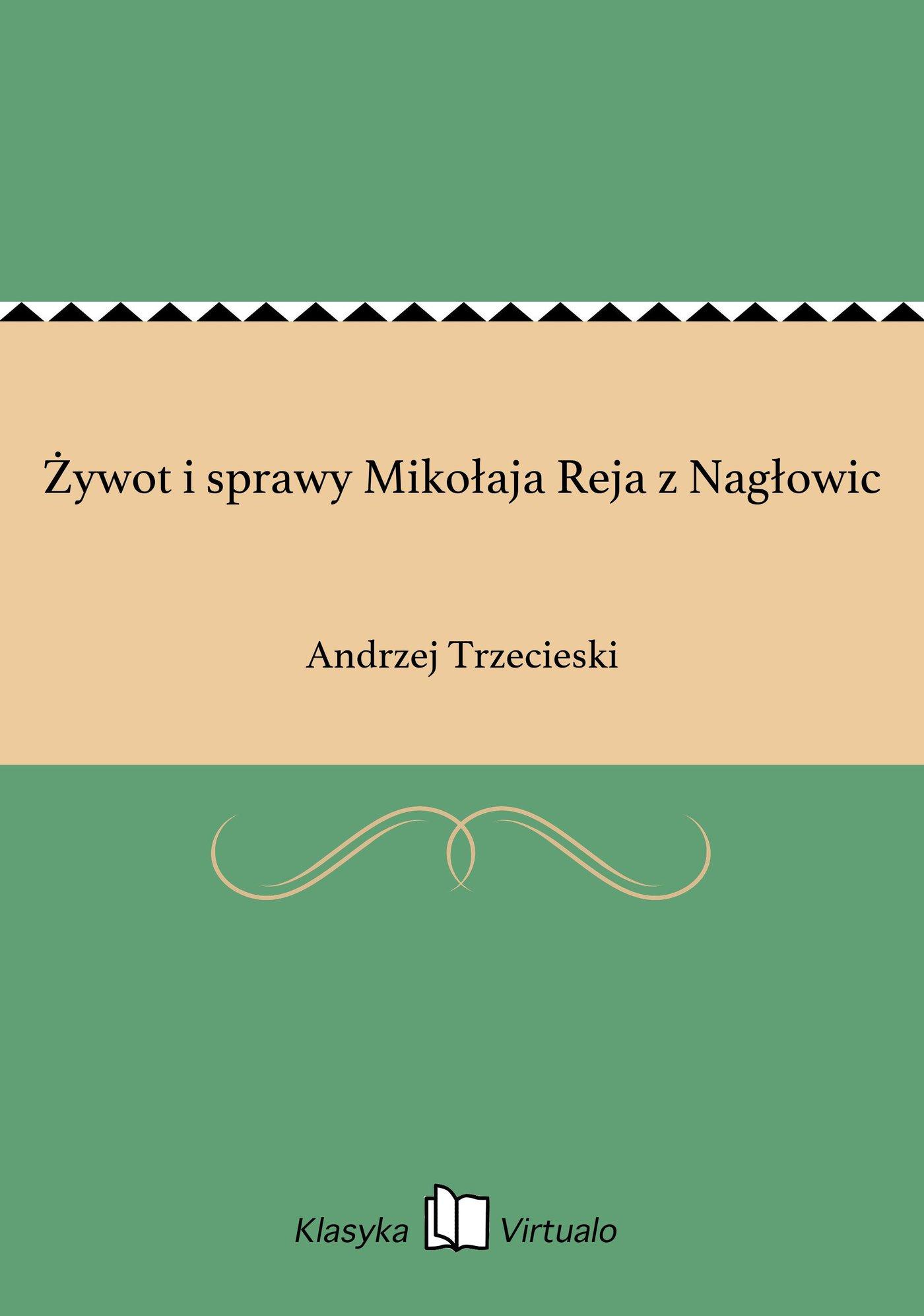 Żywot i sprawy Mikołaja Reja z Nagłowic - Ebook (Książka EPUB) do pobrania w formacie EPUB