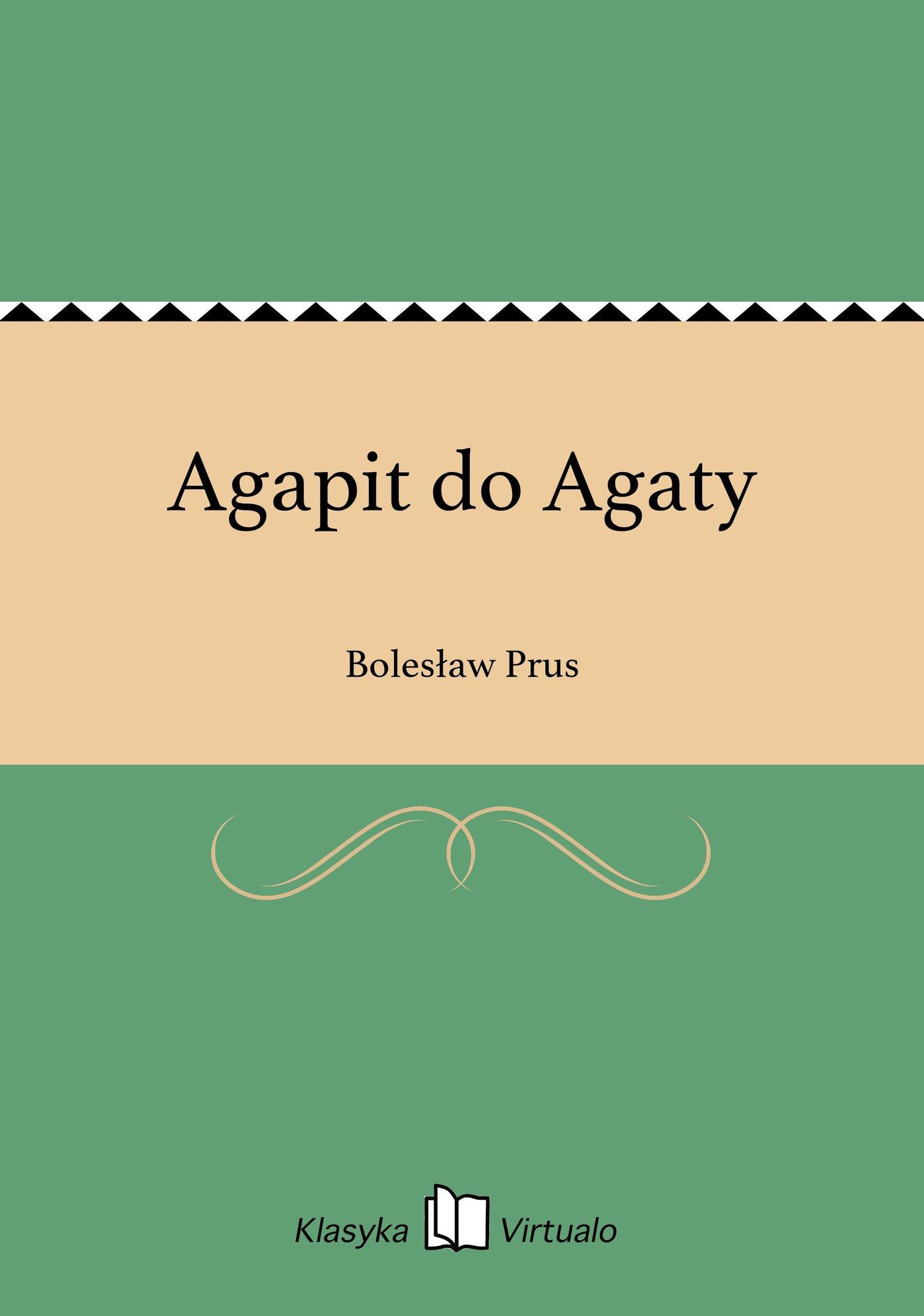 Agapit do Agaty - Ebook (Książka EPUB) do pobrania w formacie EPUB