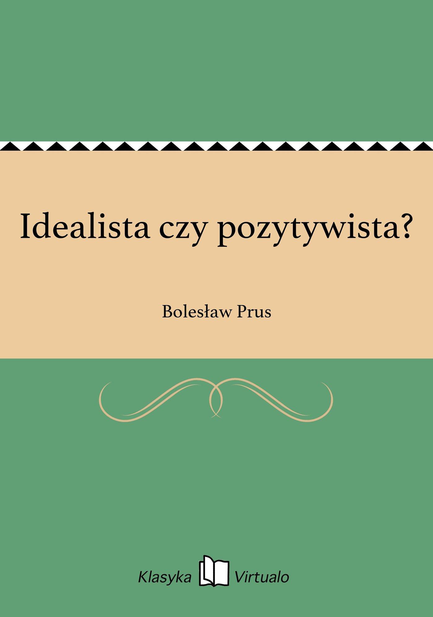 Idealista czy pozytywista? - Ebook (Książka EPUB) do pobrania w formacie EPUB