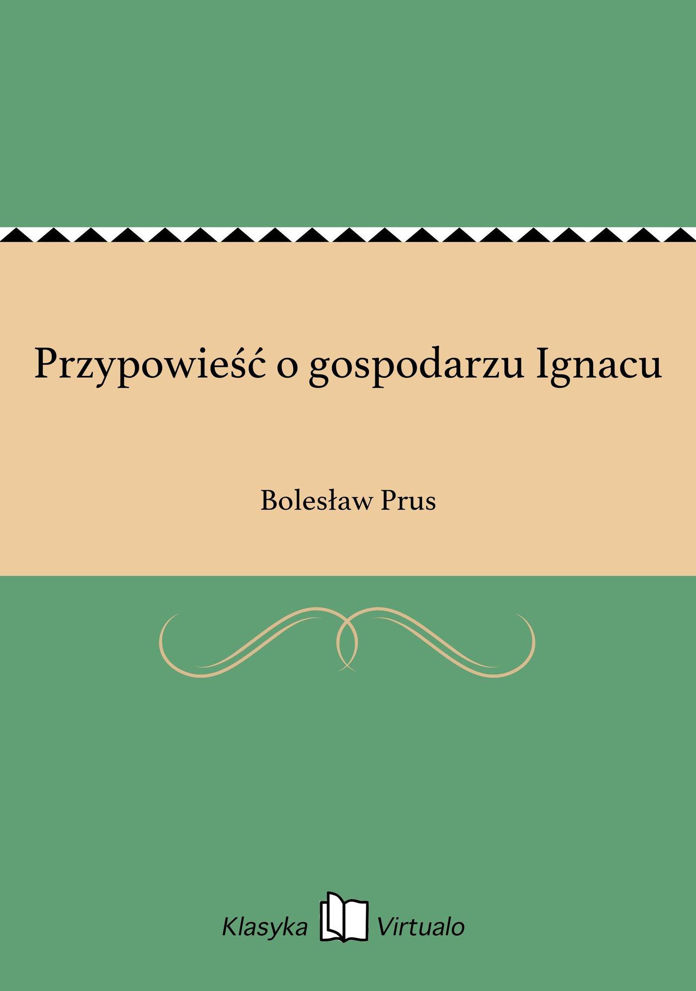 Przypowieść o gospodarzu Ignacu - Ebook (Książka EPUB) do pobrania w formacie EPUB