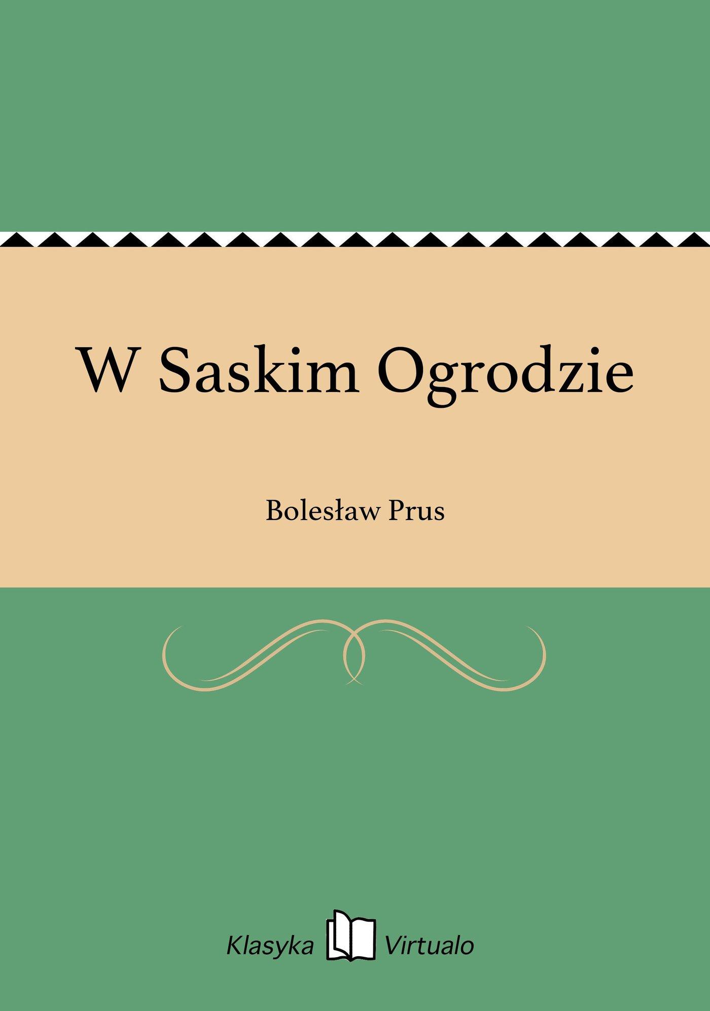 W Saskim Ogrodzie - Ebook (Książka EPUB) do pobrania w formacie EPUB