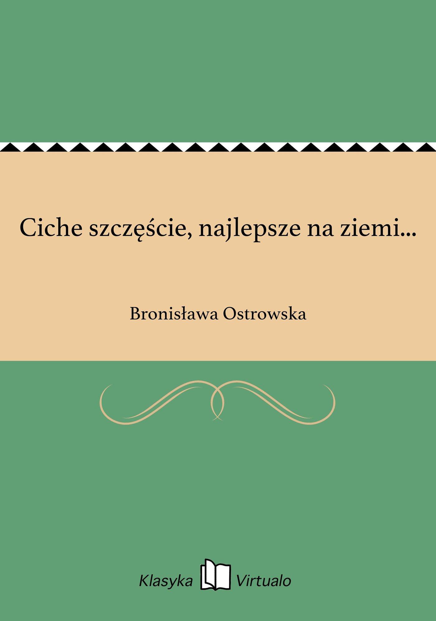Ciche szczęście, najlepsze na ziemi... - Ebook (Książka EPUB) do pobrania w formacie EPUB