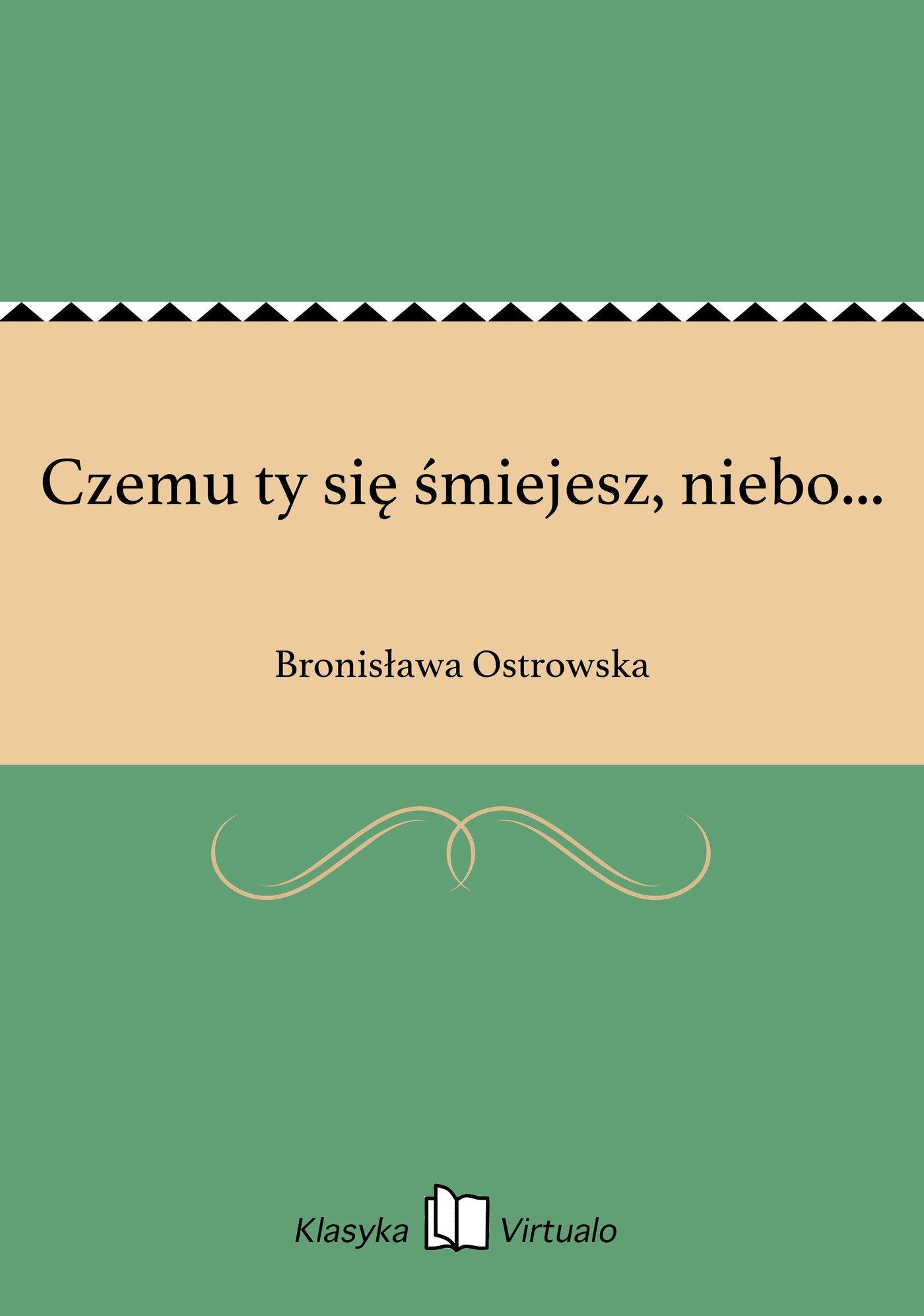 Czemu ty się śmiejesz, niebo... - Ebook (Książka EPUB) do pobrania w formacie EPUB