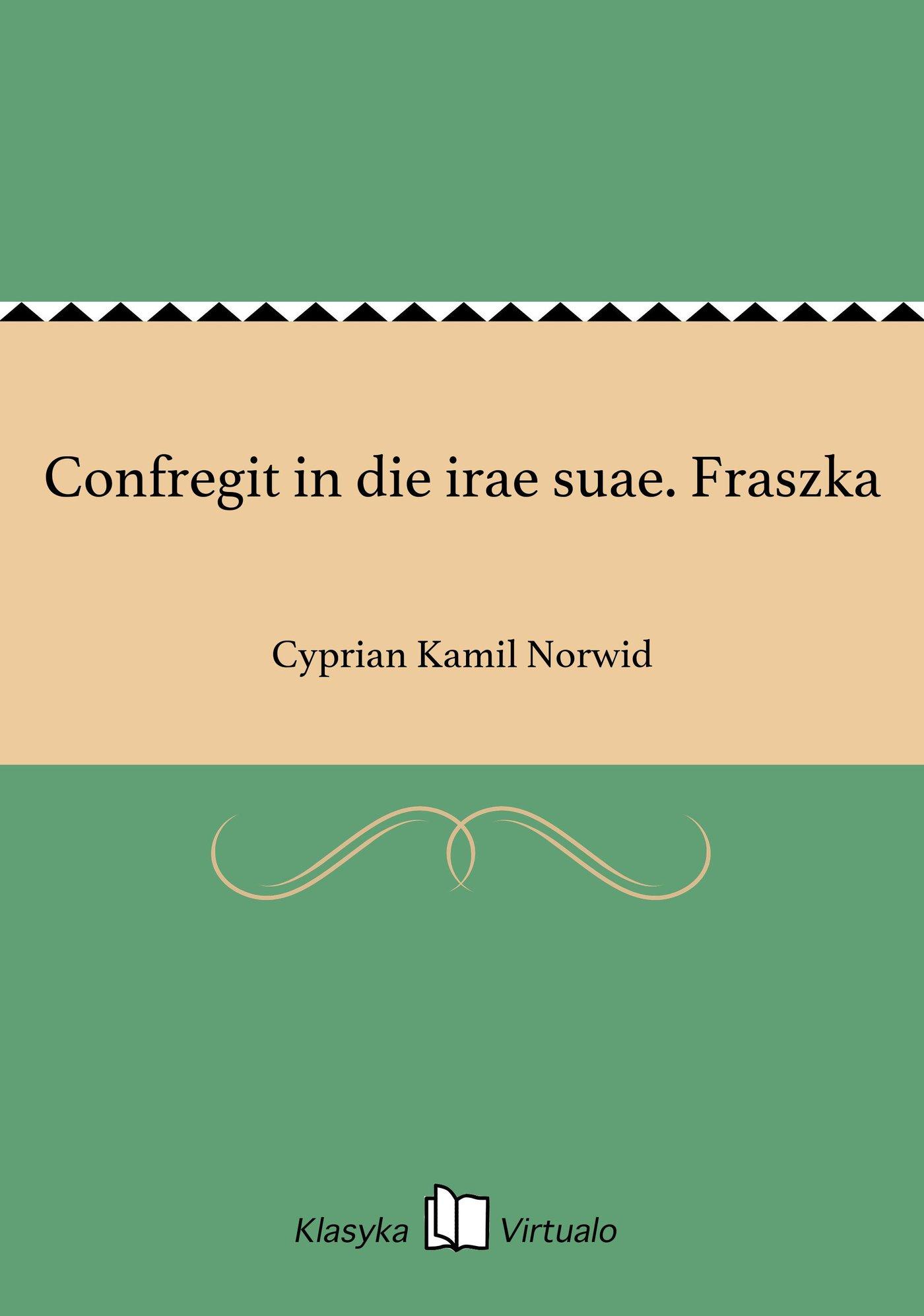Confregit in die irae suae. Fraszka - Ebook (Książka EPUB) do pobrania w formacie EPUB